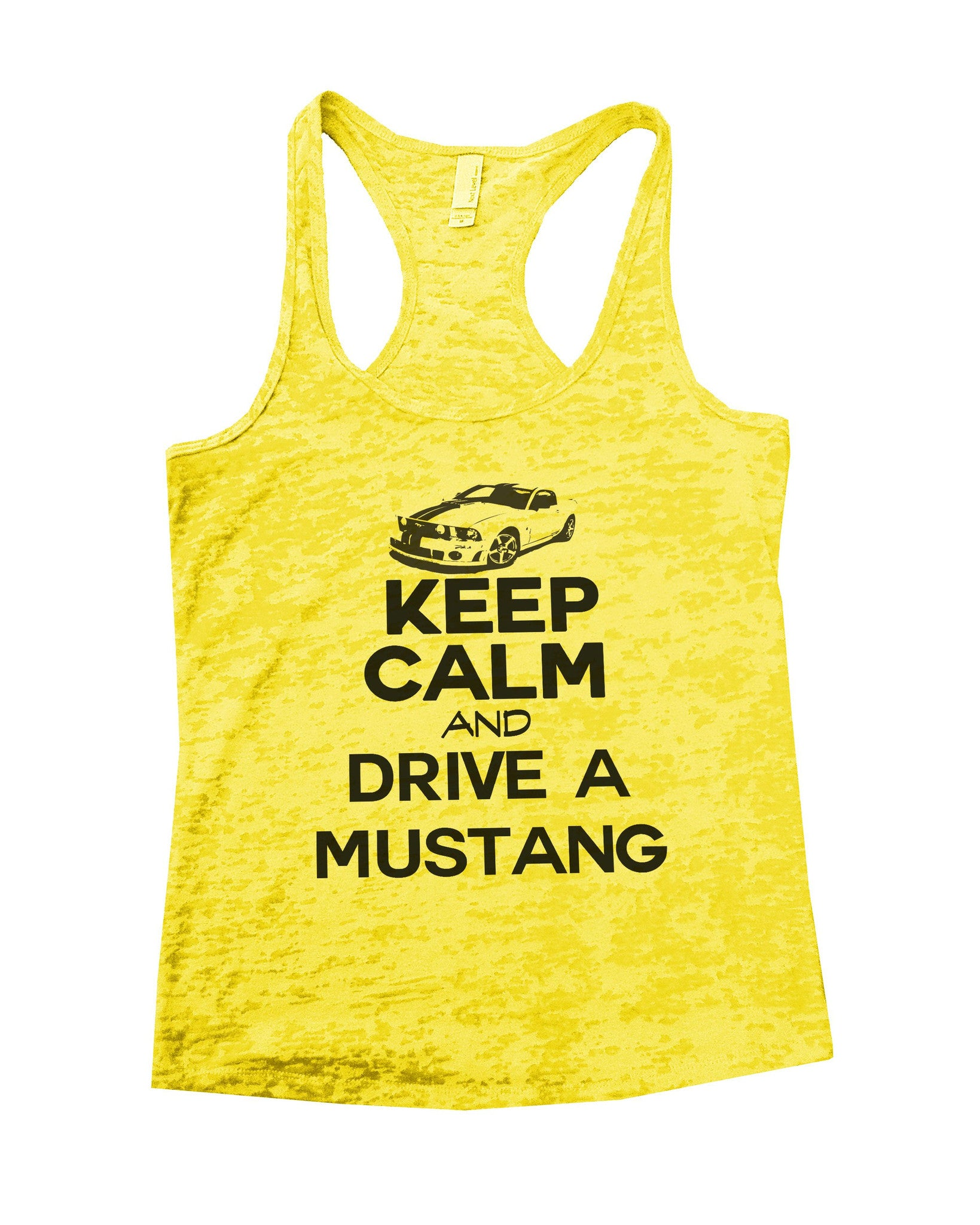 Keep Calm And Drive A Mustang Burnout Tank Top By BurnoutTankTops.com - 739 - Funny Shirts Tank Tops Burnouts and Triblends  - 6