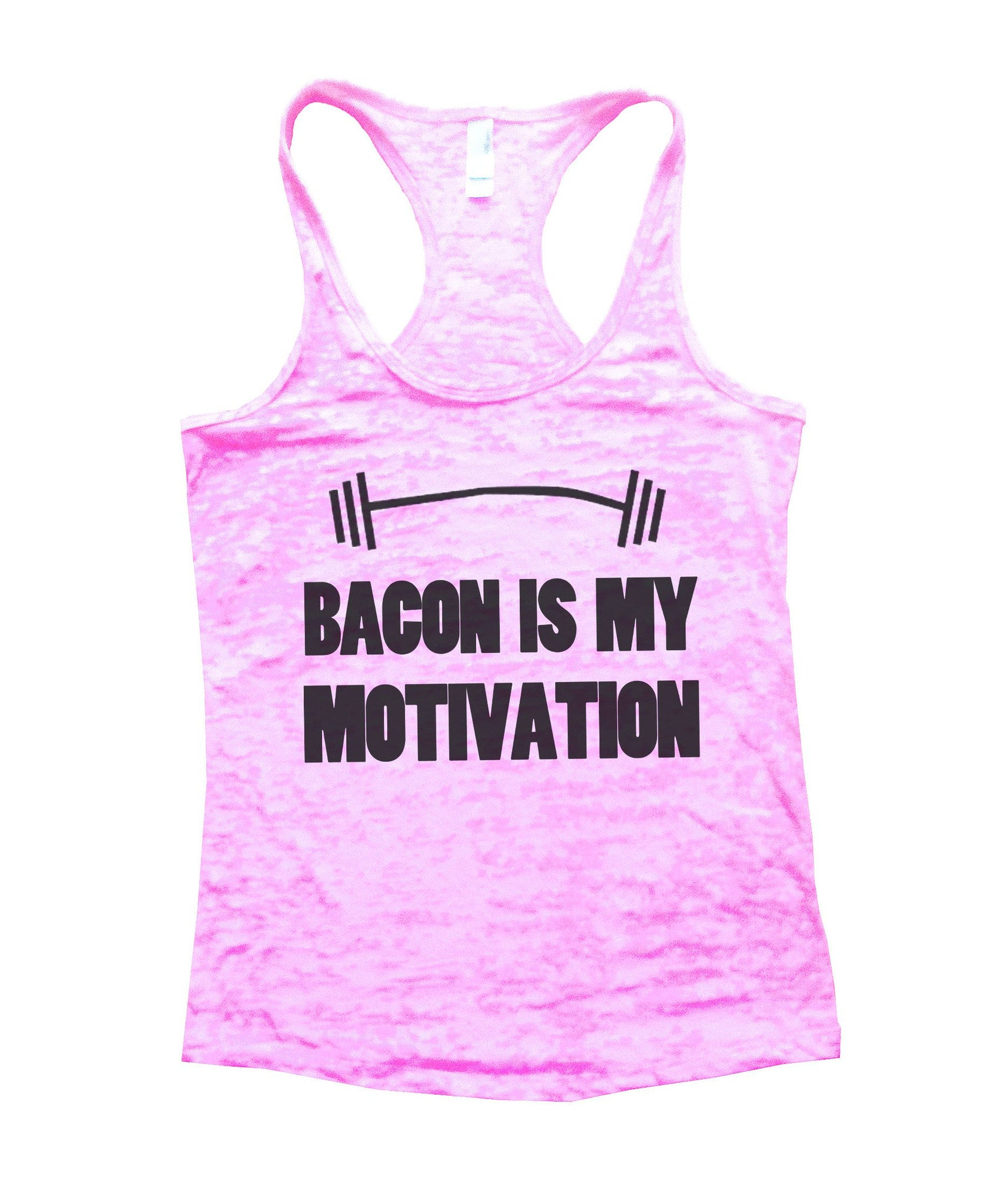 Bacon Is My Motivation Burnout Tank Top By BurnoutTankTops.com - 740 - Funny Shirts Tank Tops Burnouts and Triblends  - 1