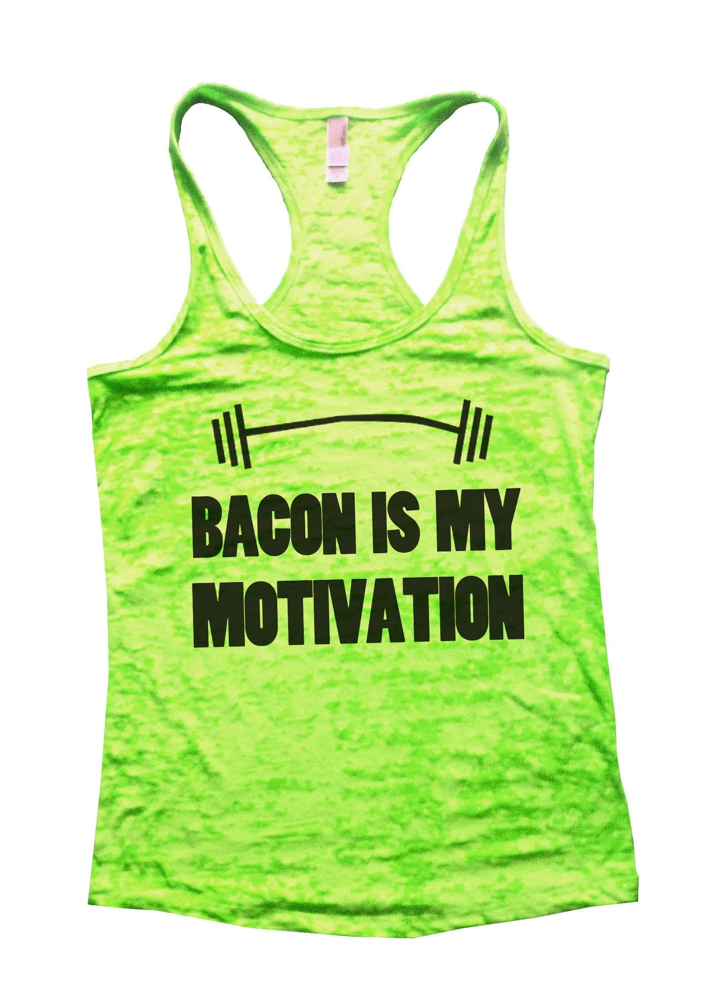 Bacon Is My Motivation Burnout Tank Top By BurnoutTankTops.com - 740 - Funny Shirts Tank Tops Burnouts and Triblends  - 2