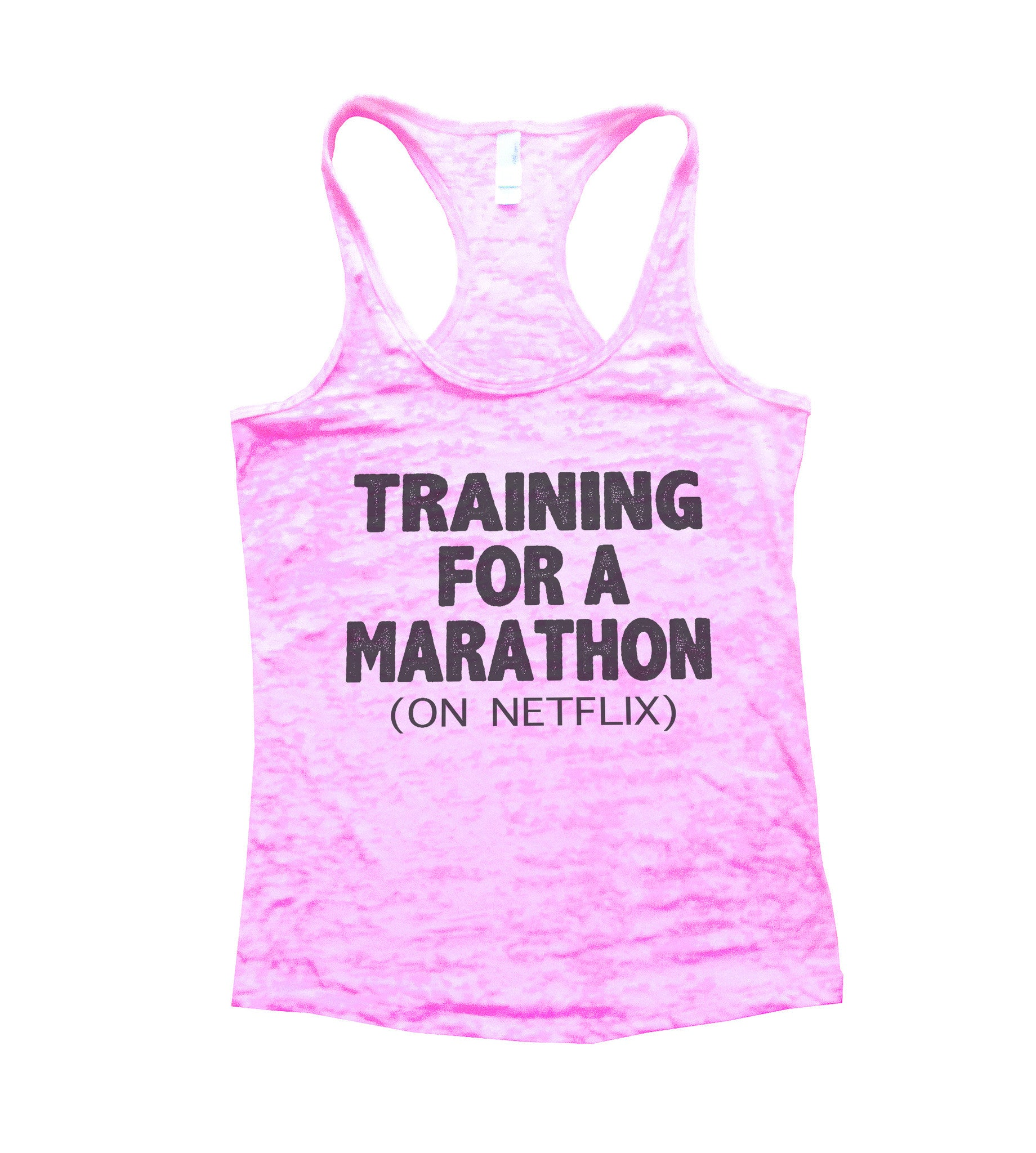 Training For A Marathon On Netflix Burnout Tank Top By BurnoutTankTops.com - 741 - Funny Shirts Tank Tops Burnouts and Triblends  - 1