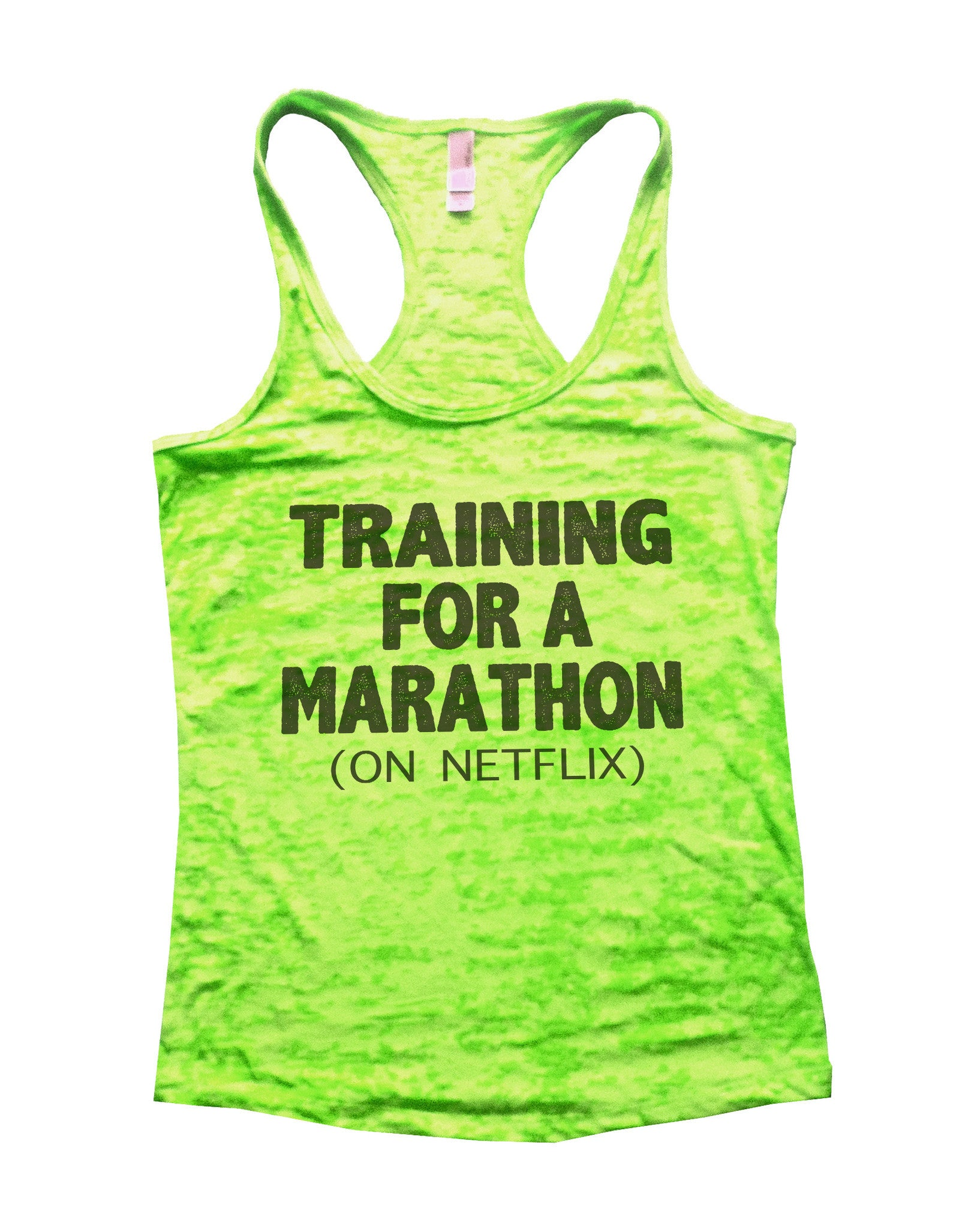 Training For A Marathon On Netflix Burnout Tank Top By BurnoutTankTops.com - 741 - Funny Shirts Tank Tops Burnouts and Triblends  - 2