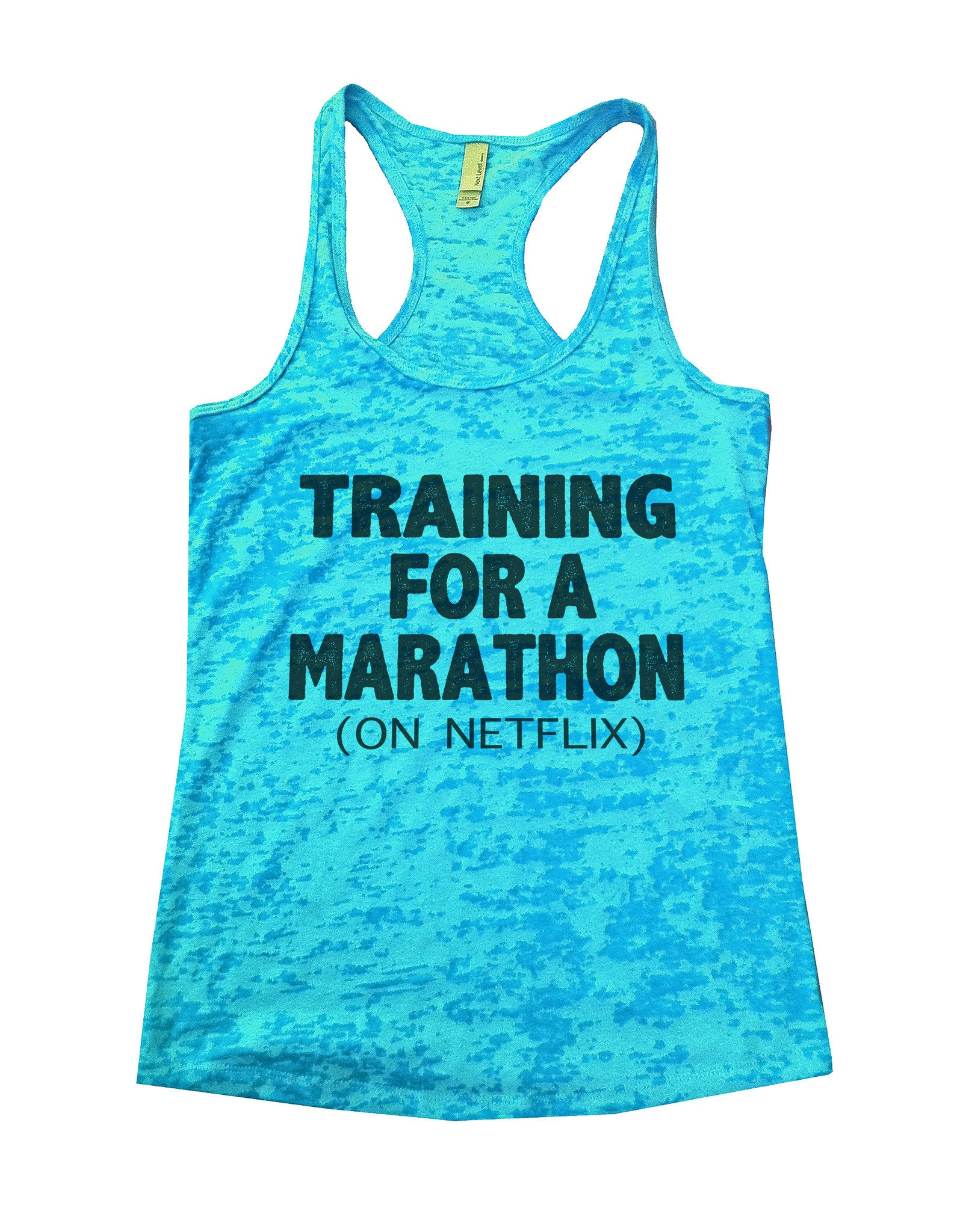 Training For A Marathon On Netflix Burnout Tank Top By BurnoutTankTops.com - 741 - Funny Shirts Tank Tops Burnouts and Triblends  - 4