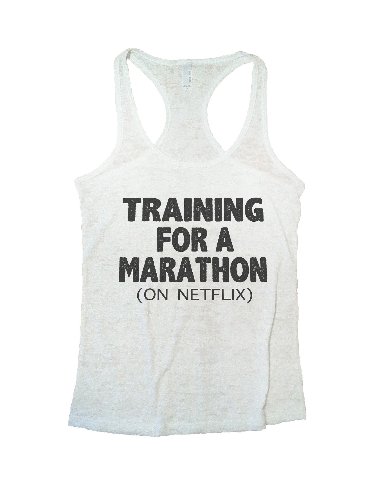 Training For A Marathon On Netflix Burnout Tank Top By BurnoutTankTops.com - 741 - Funny Shirts Tank Tops Burnouts and Triblends  - 5