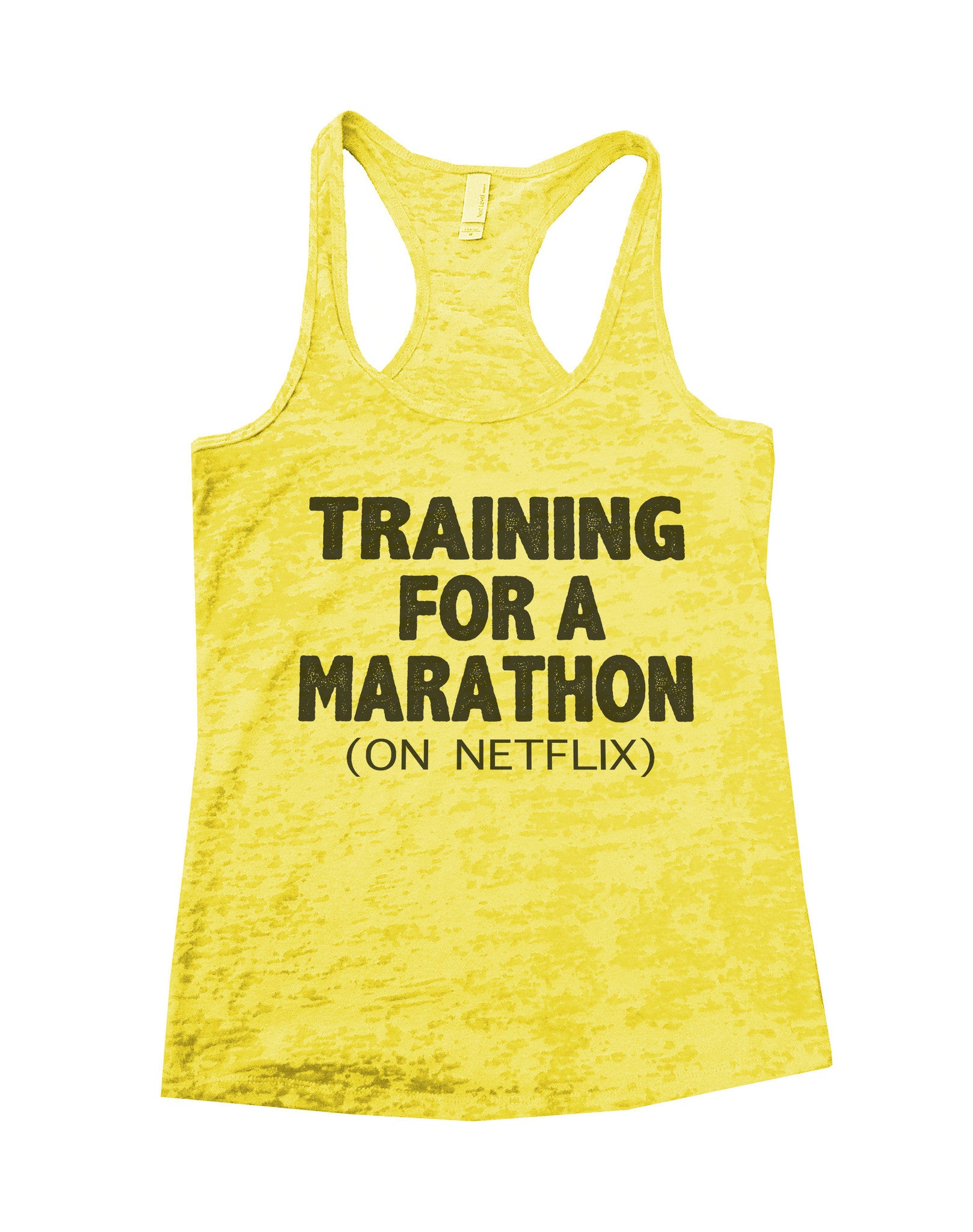 Training For A Marathon On Netflix Burnout Tank Top By BurnoutTankTops.com - 741 - Funny Shirts Tank Tops Burnouts and Triblends  - 6