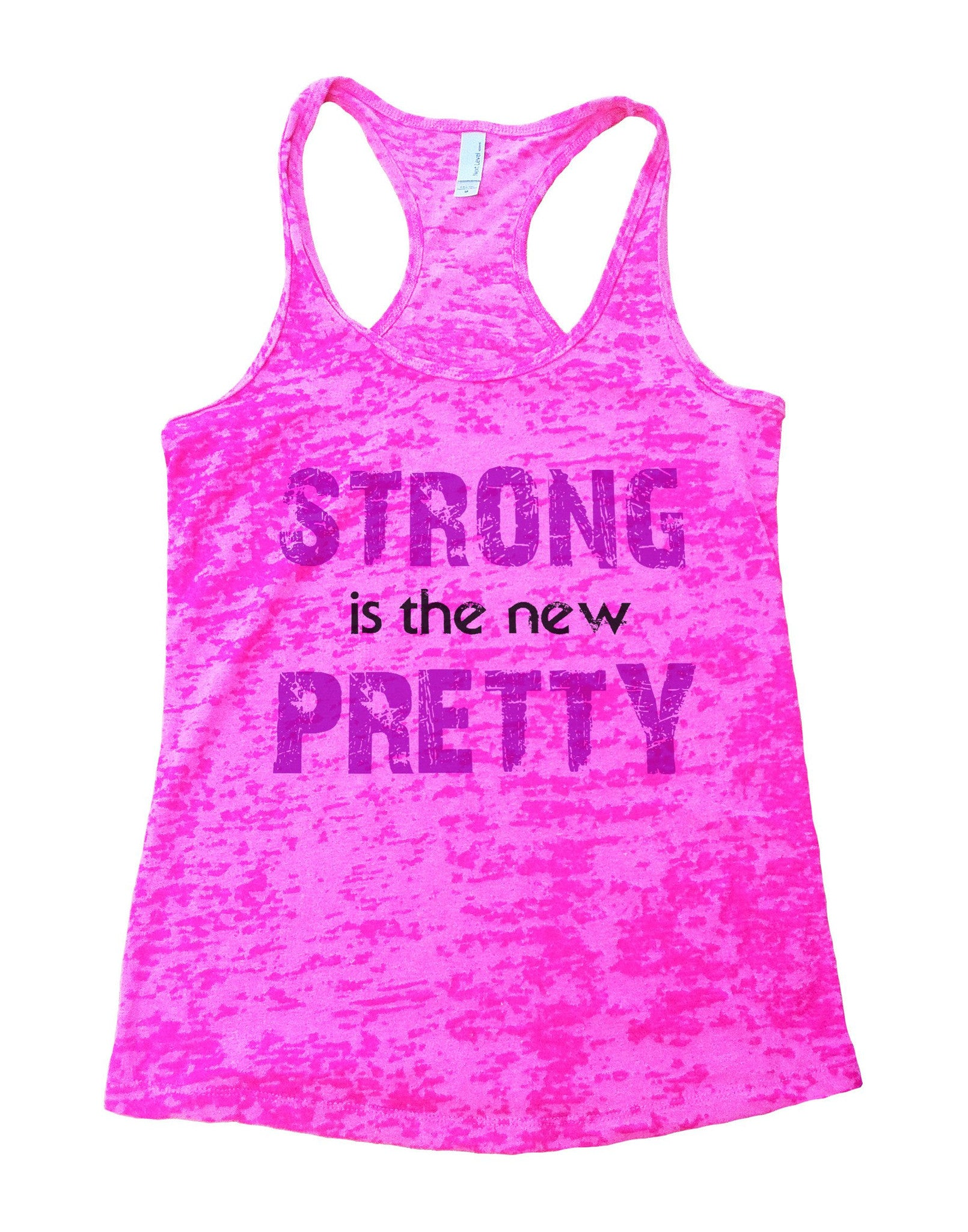 Strong Is The New Pretty Burnout Tank Top By BurnoutTankTops.com - 746 - Funny Shirts Tank Tops Burnouts and Triblends  - 3