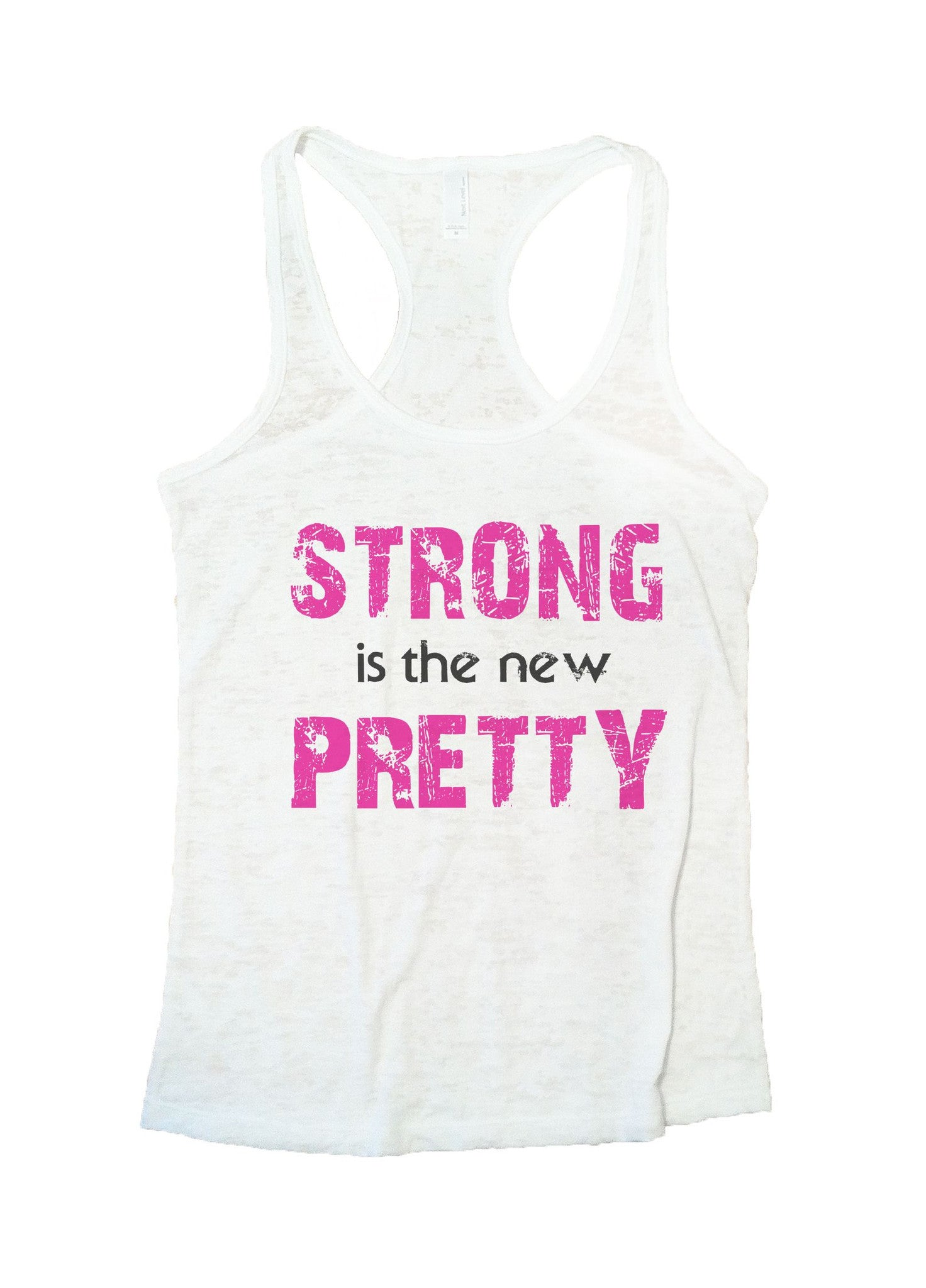 Strong Is The New Pretty Burnout Tank Top By BurnoutTankTops.com - 746 - Funny Shirts Tank Tops Burnouts and Triblends  - 5