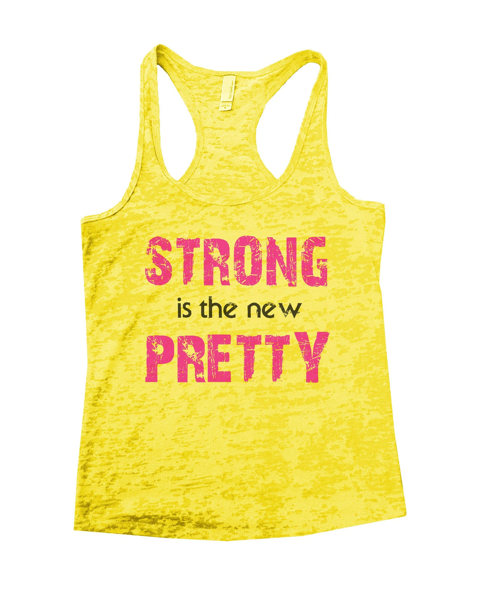 Strong Is The New Pretty Burnout Tank Top By BurnoutTankTops.com - 746 - Funny Shirts Tank Tops Burnouts and Triblends  - 6