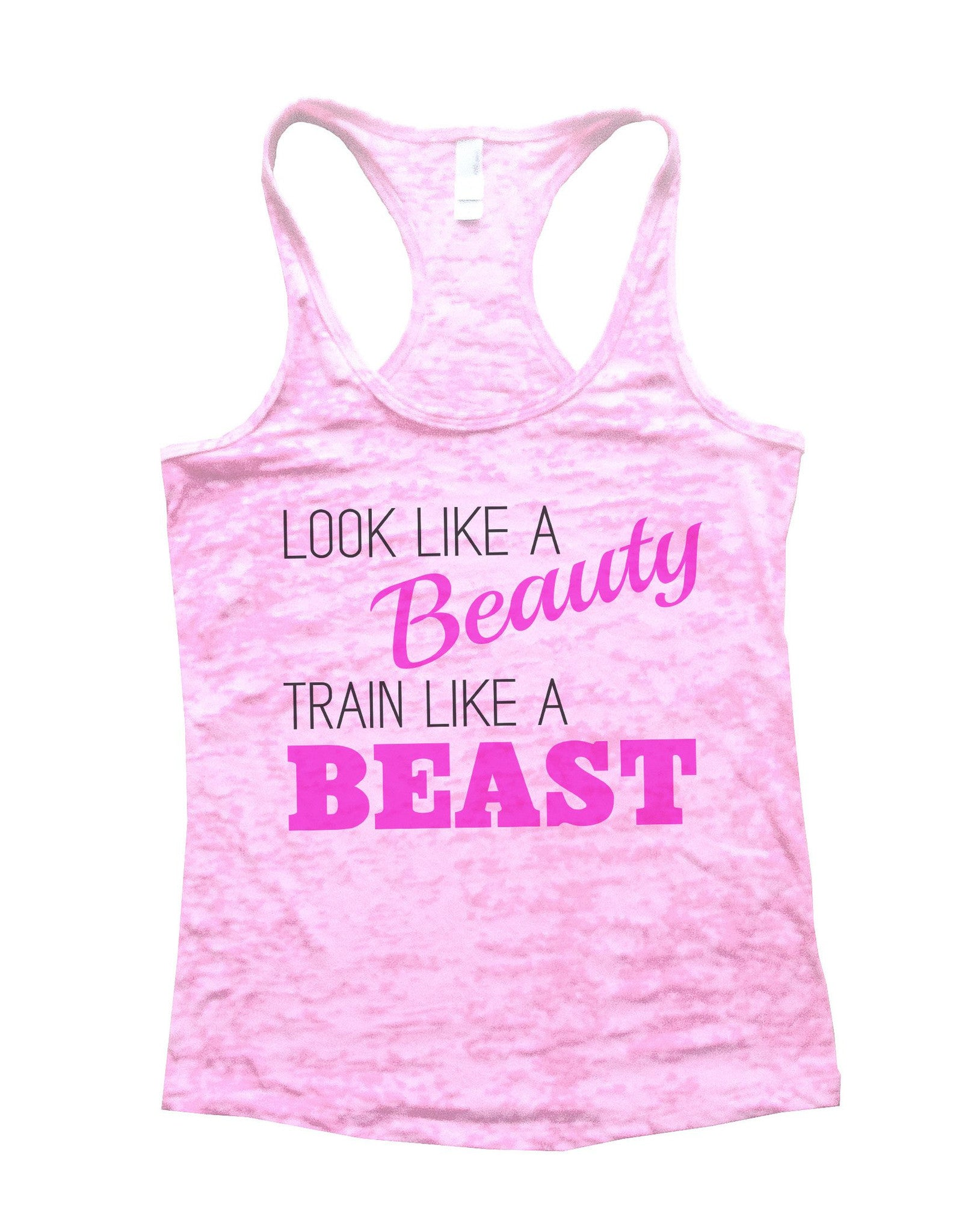 Look Like A Beauty Train Like A Beast Burnout Tank Top By BurnoutTankTops.com - 751 - Funny Shirts Tank Tops Burnouts and Triblends  - 2