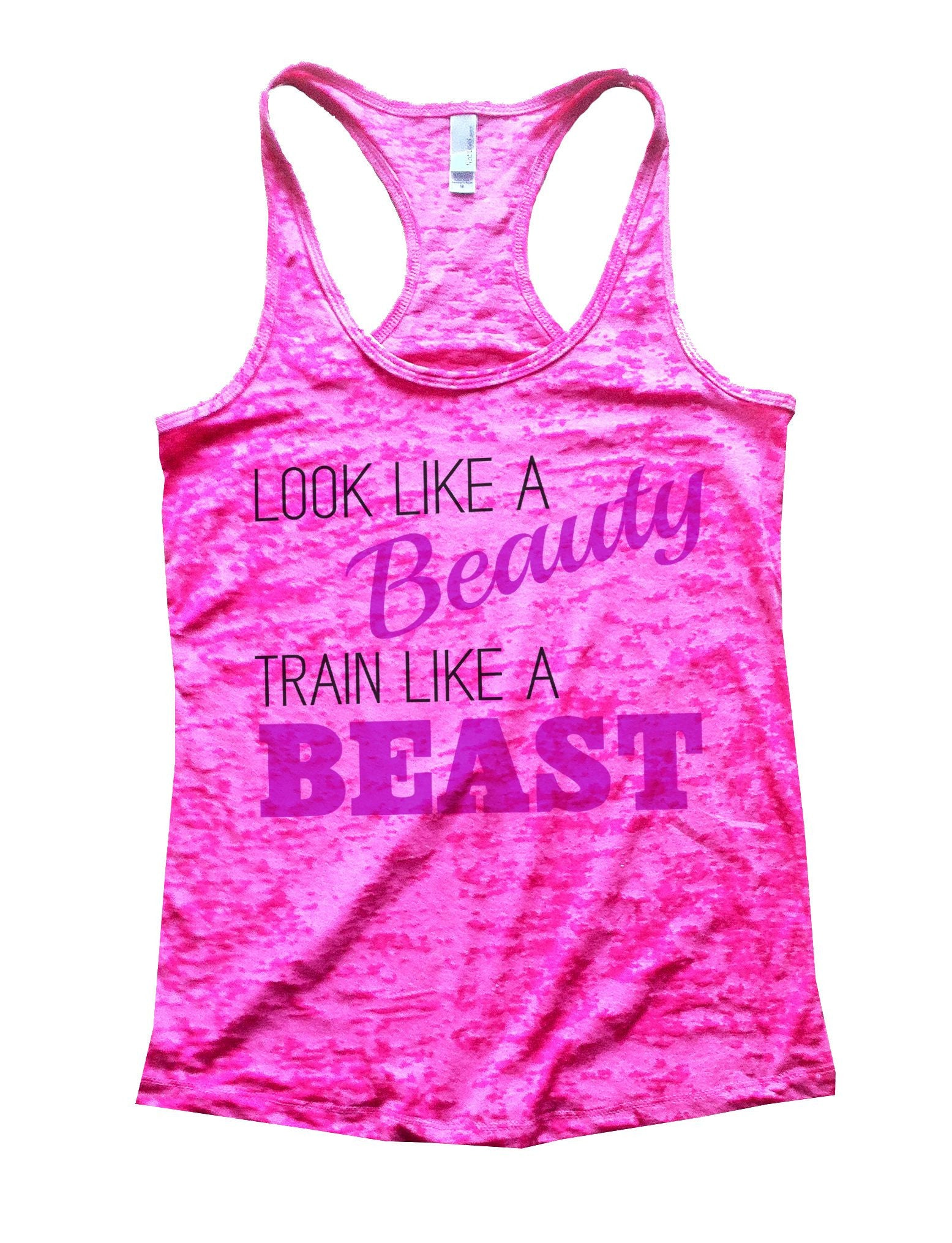 Look Like A Beauty Train Like A Beast Burnout Tank Top By BurnoutTankTops.com - 751 - Funny Shirts Tank Tops Burnouts and Triblends  - 3