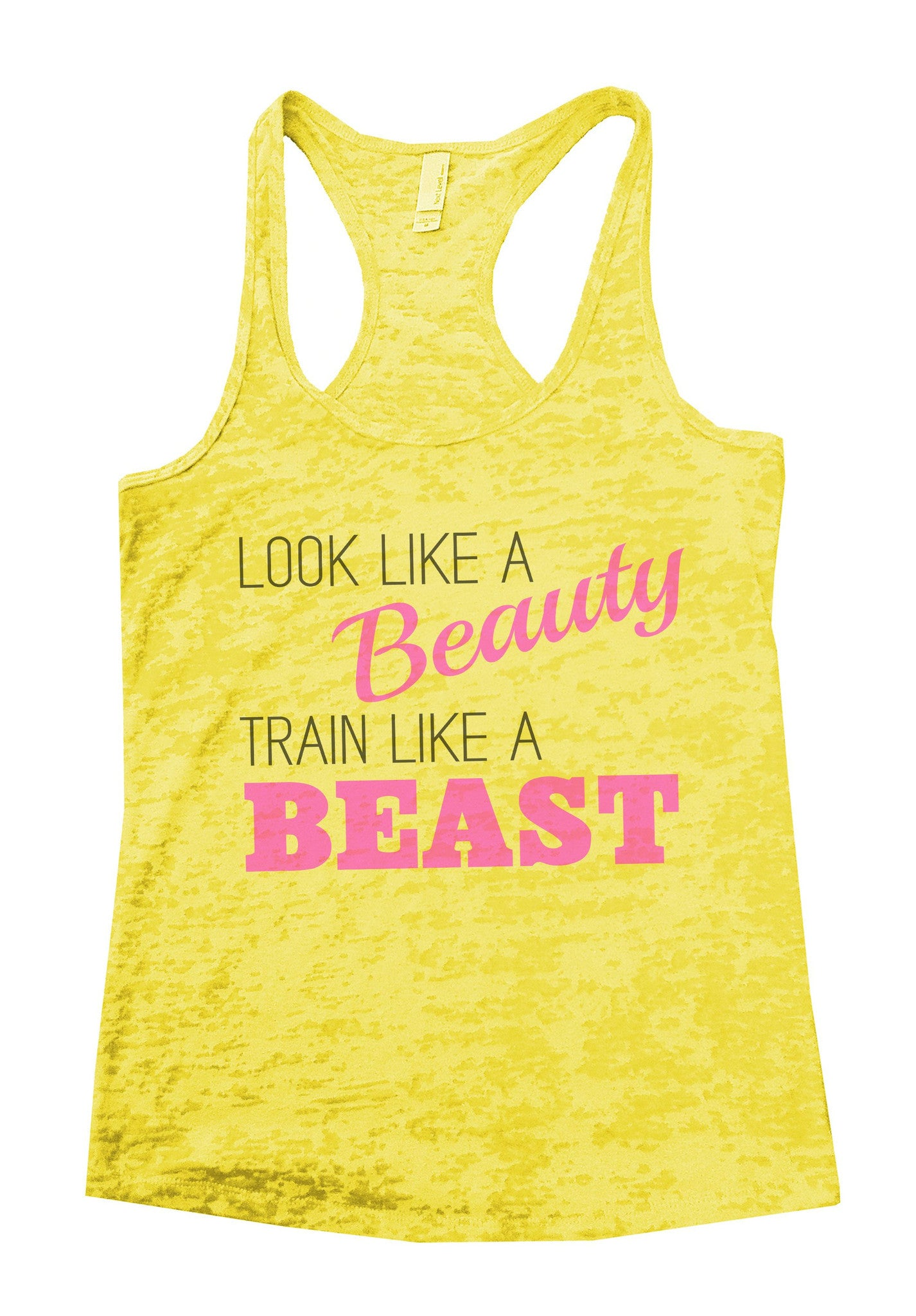 Look Like A Beauty Train Like A Beast Burnout Tank Top By BurnoutTankTops.com - 751 - Funny Shirts Tank Tops Burnouts and Triblends  - 6