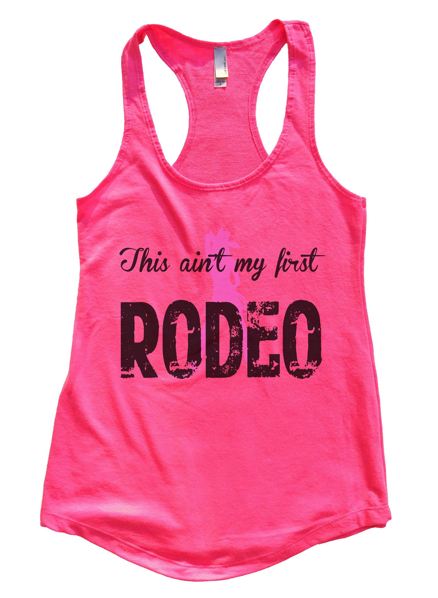 This Aint My First Rodeo Womens Workout Tank Top F757 - Funny Shirts Tank Tops Burnouts and Triblends  - 3