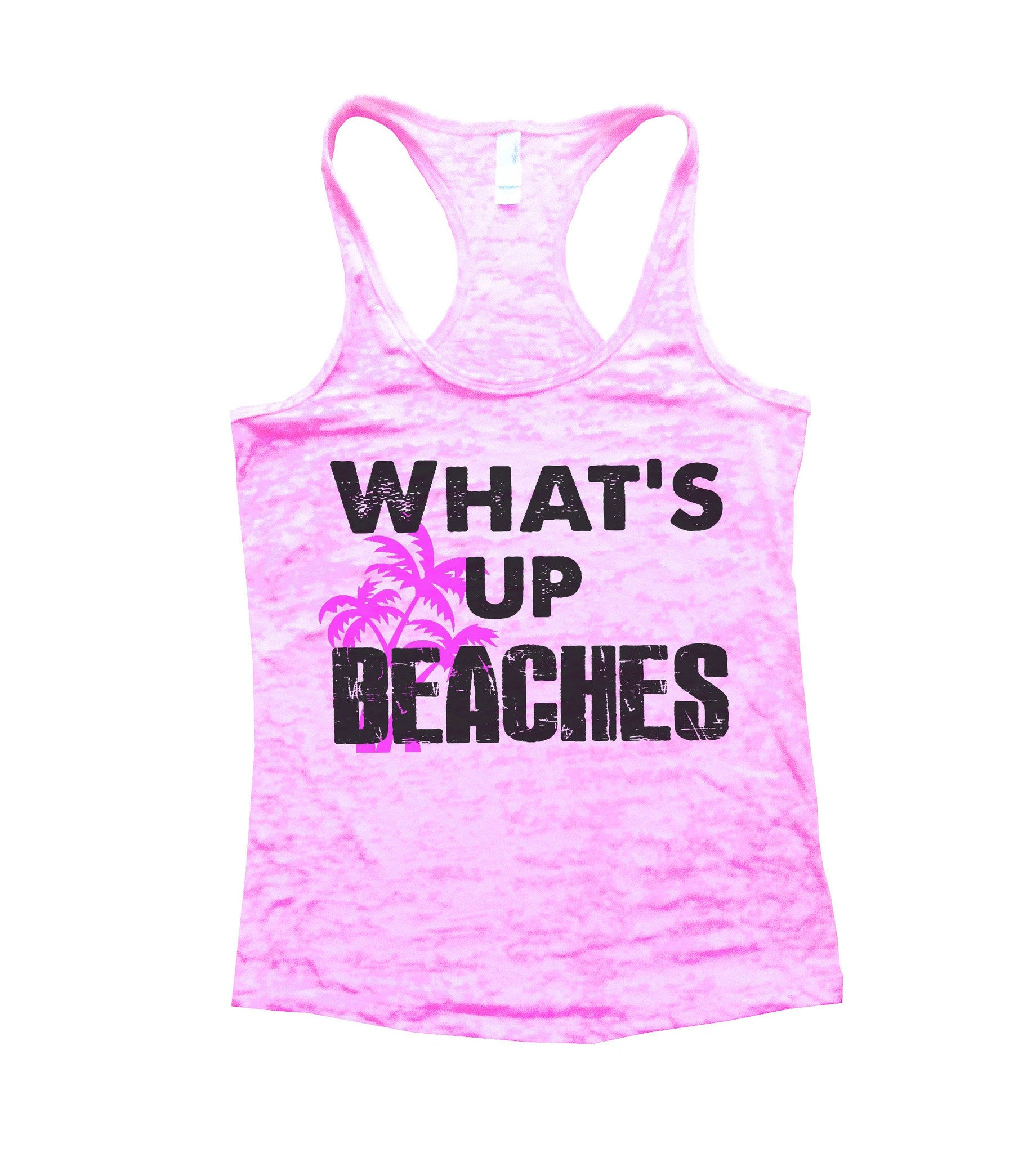 What'S Up Beaches Burnout Tank Top By BurnoutTankTops.com - 759 - Funny Shirts Tank Tops Burnouts and Triblends  - 2