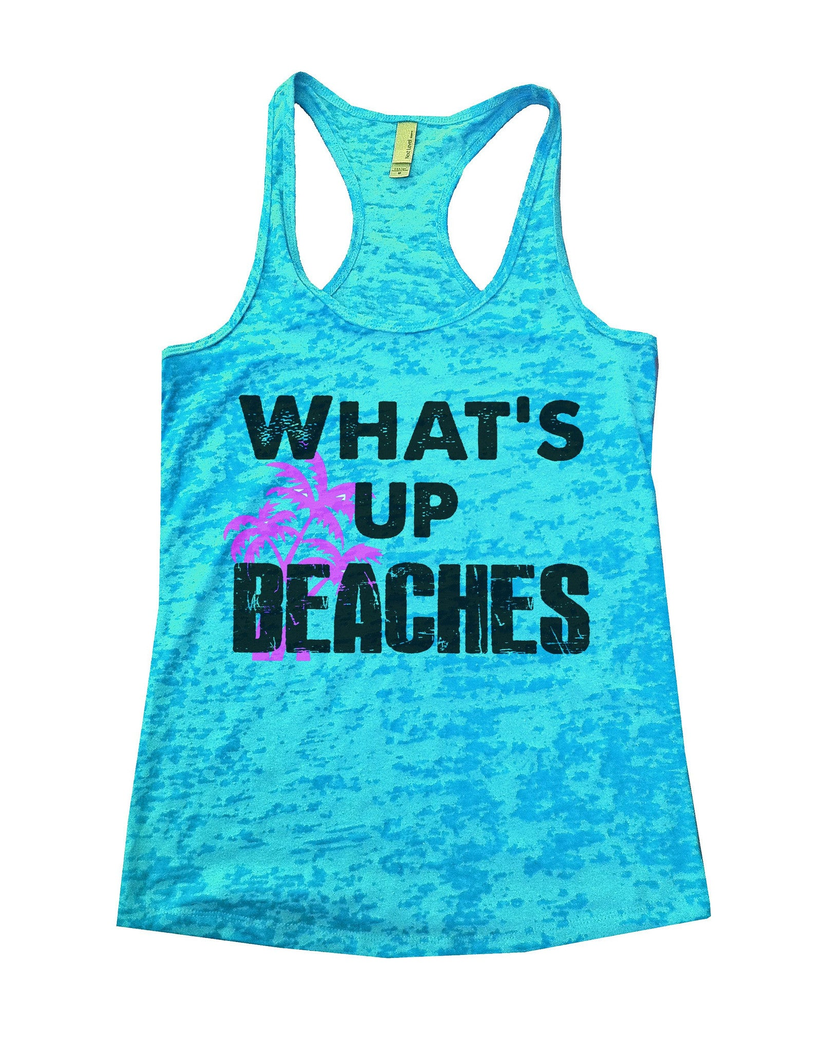 What'S Up Beaches Burnout Tank Top By BurnoutTankTops.com - 759 - Funny Shirts Tank Tops Burnouts and Triblends  - 4