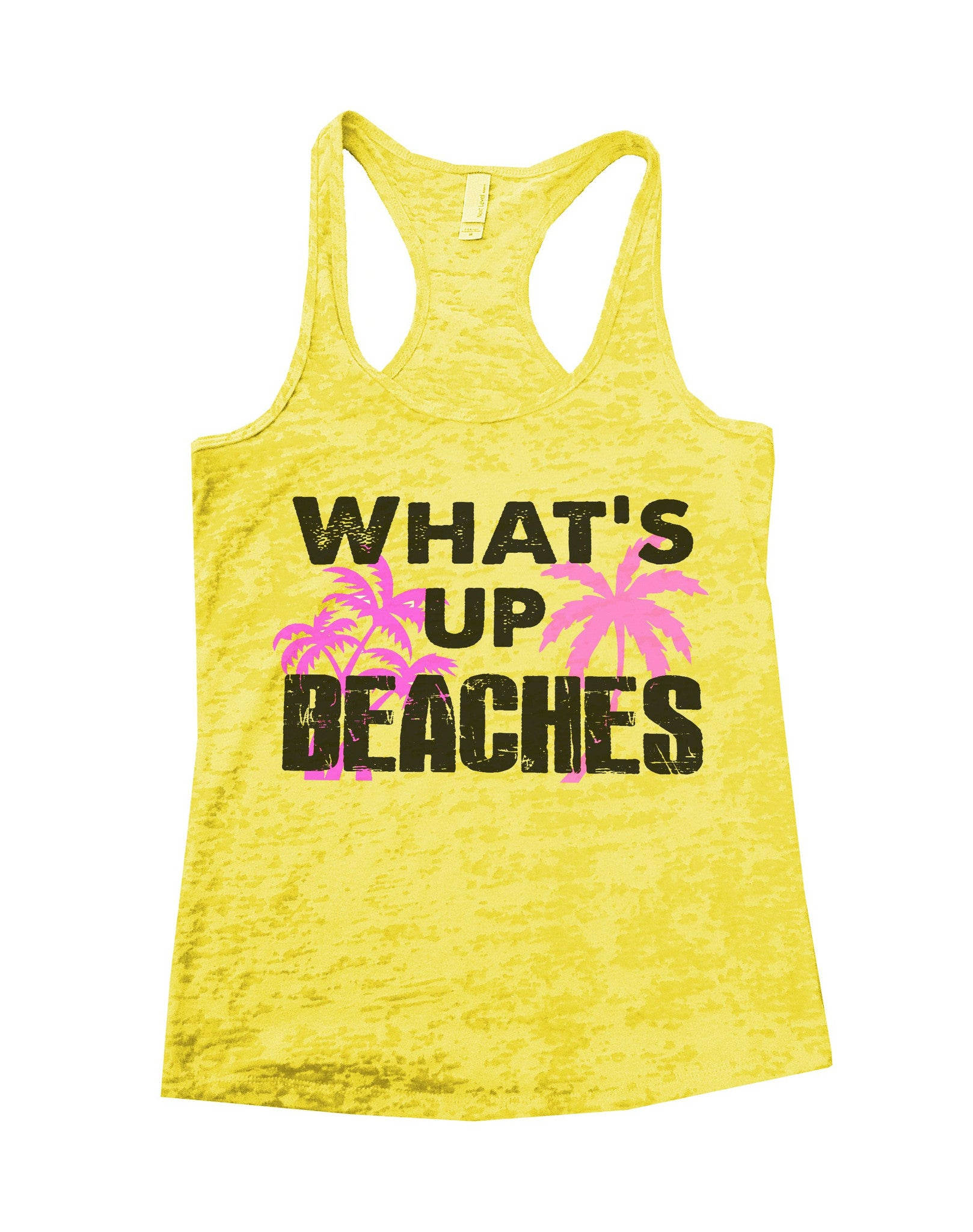 What'S Up Beaches Burnout Tank Top By BurnoutTankTops.com - 759 - Funny Shirts Tank Tops Burnouts and Triblends  - 5