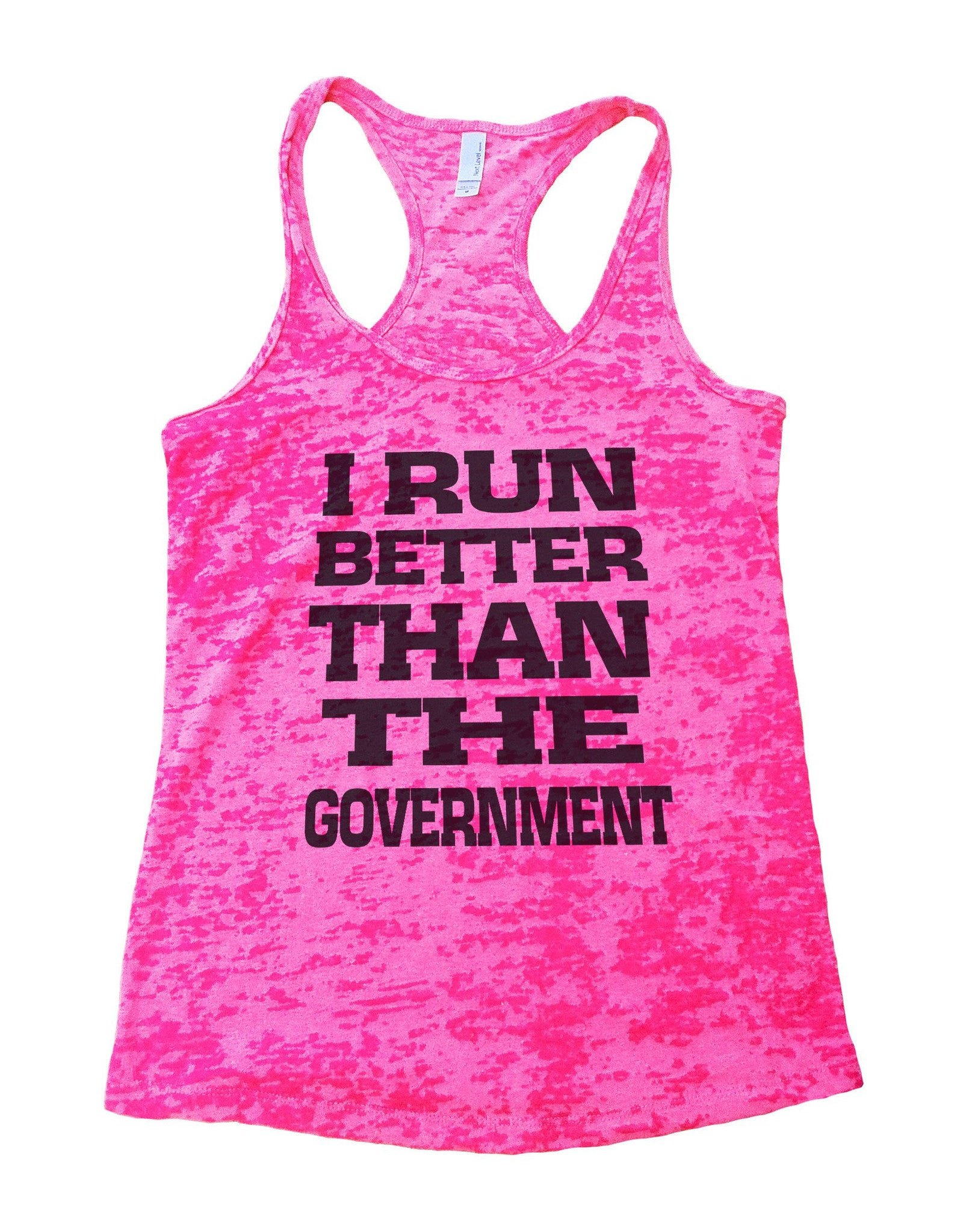 I Run Better Than The Government Burnout Tank Top By BurnoutTankTops.com - 763 - Funny Shirts Tank Tops Burnouts and Triblends  - 3