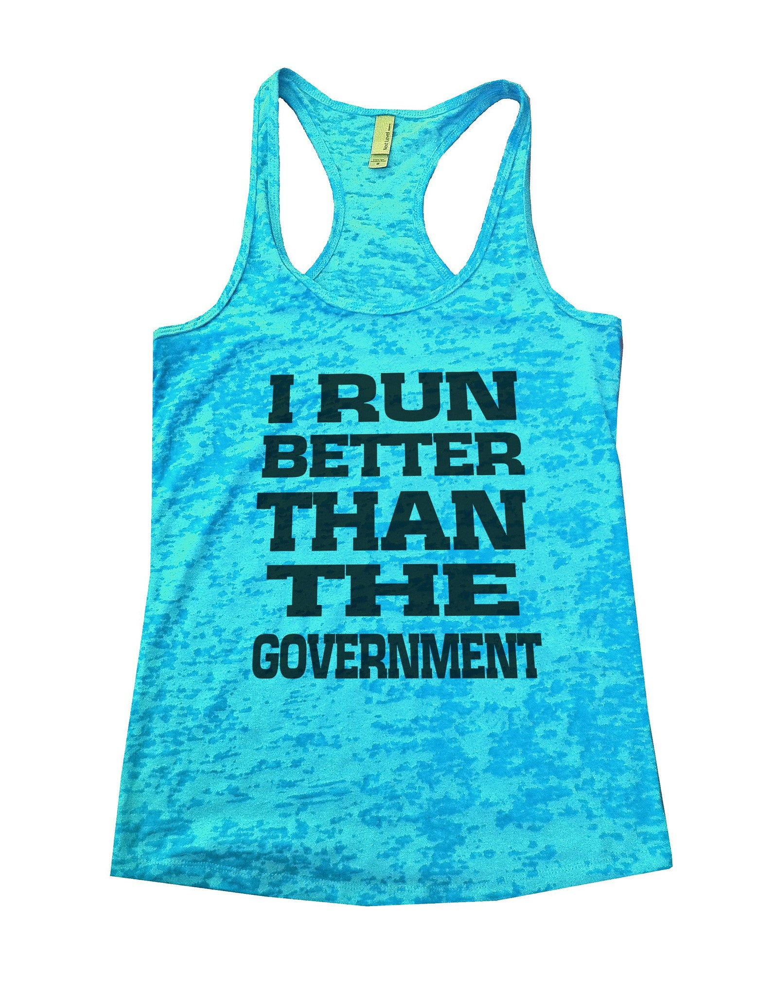 I Run Better Than The Government Burnout Tank Top By BurnoutTankTops.com - 763 - Funny Shirts Tank Tops Burnouts and Triblends  - 4