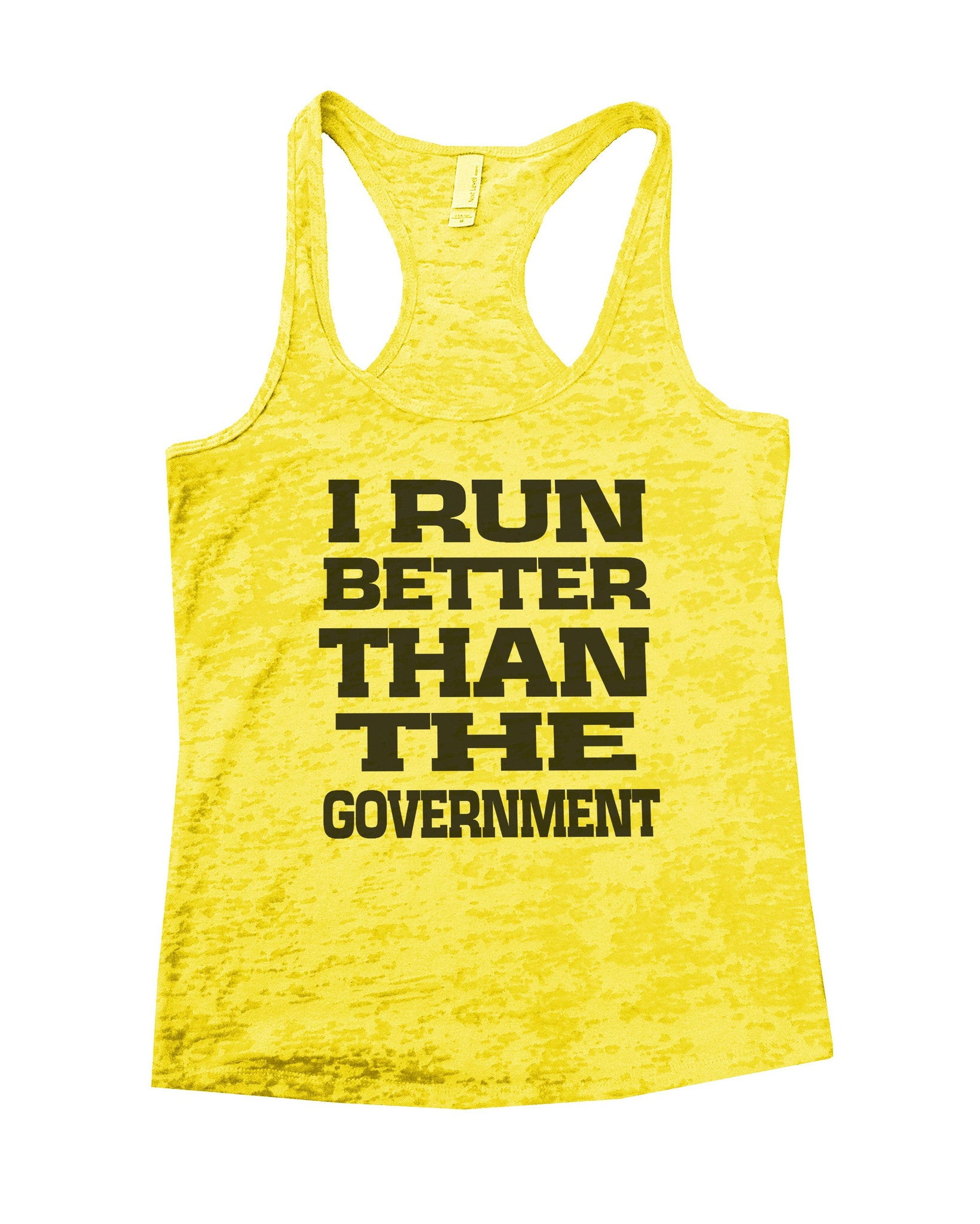 I Run Better Than The Government Burnout Tank Top By BurnoutTankTops.com - 763 - Funny Shirts Tank Tops Burnouts and Triblends  - 6