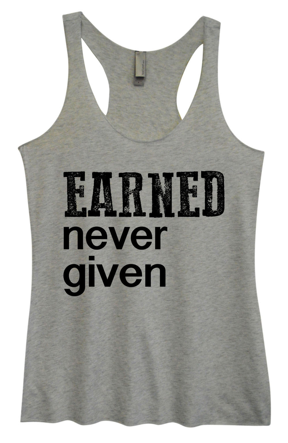 Womens Fashion Triblend Tank Top - Earned Never Given - Tri-766 - Funny Shirts Tank Tops Burnouts and Triblends  - 3