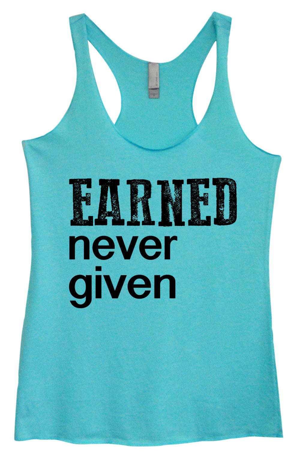 Womens Fashion Triblend Tank Top - Earned Never Given - Tri-766 - Funny Shirts Tank Tops Burnouts and Triblends  - 4