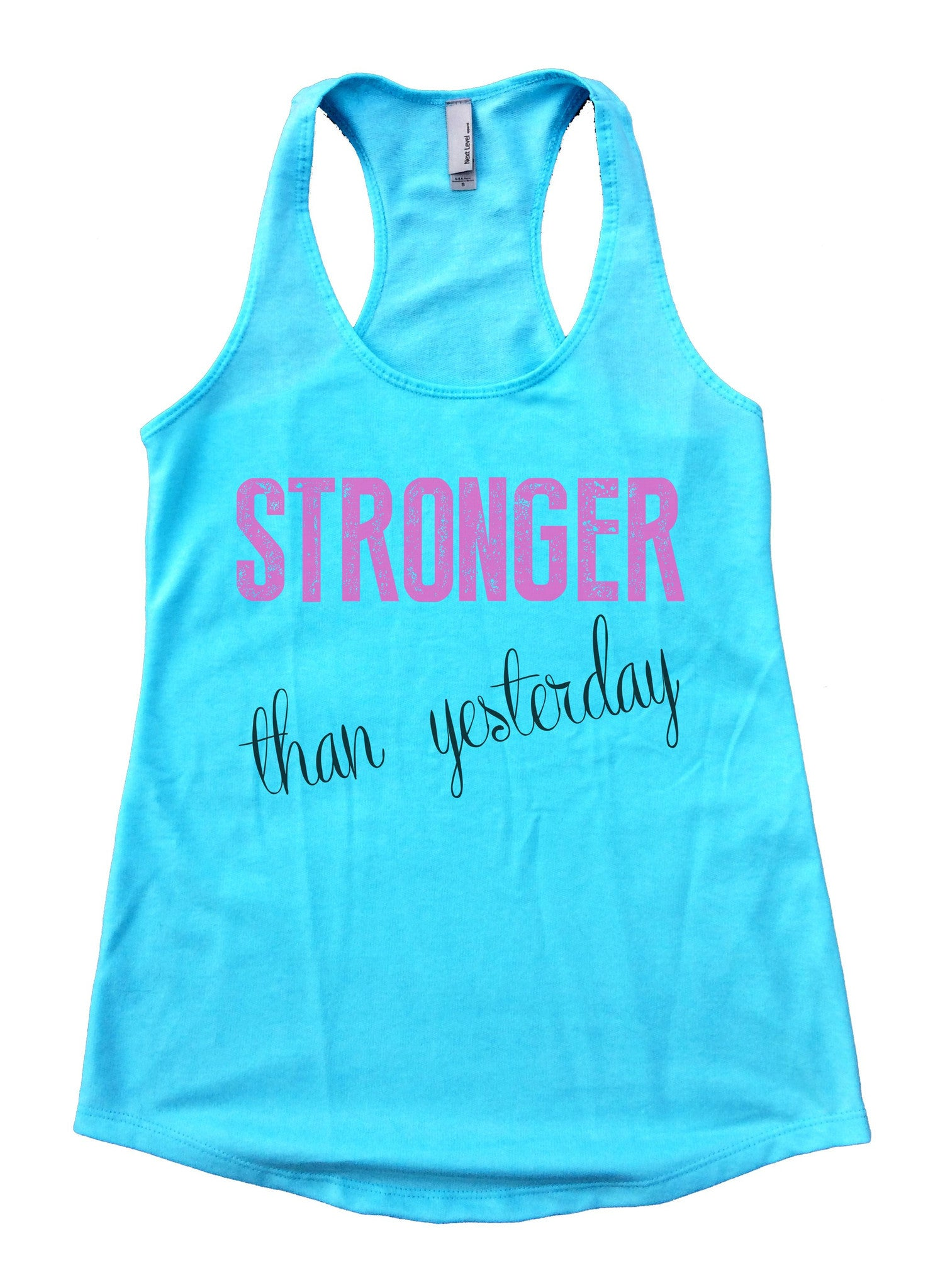 Stronger Than Yesterday Womens Workout Tank Top F768 - Funny Shirts Tank Tops Burnouts and Triblends  - 1