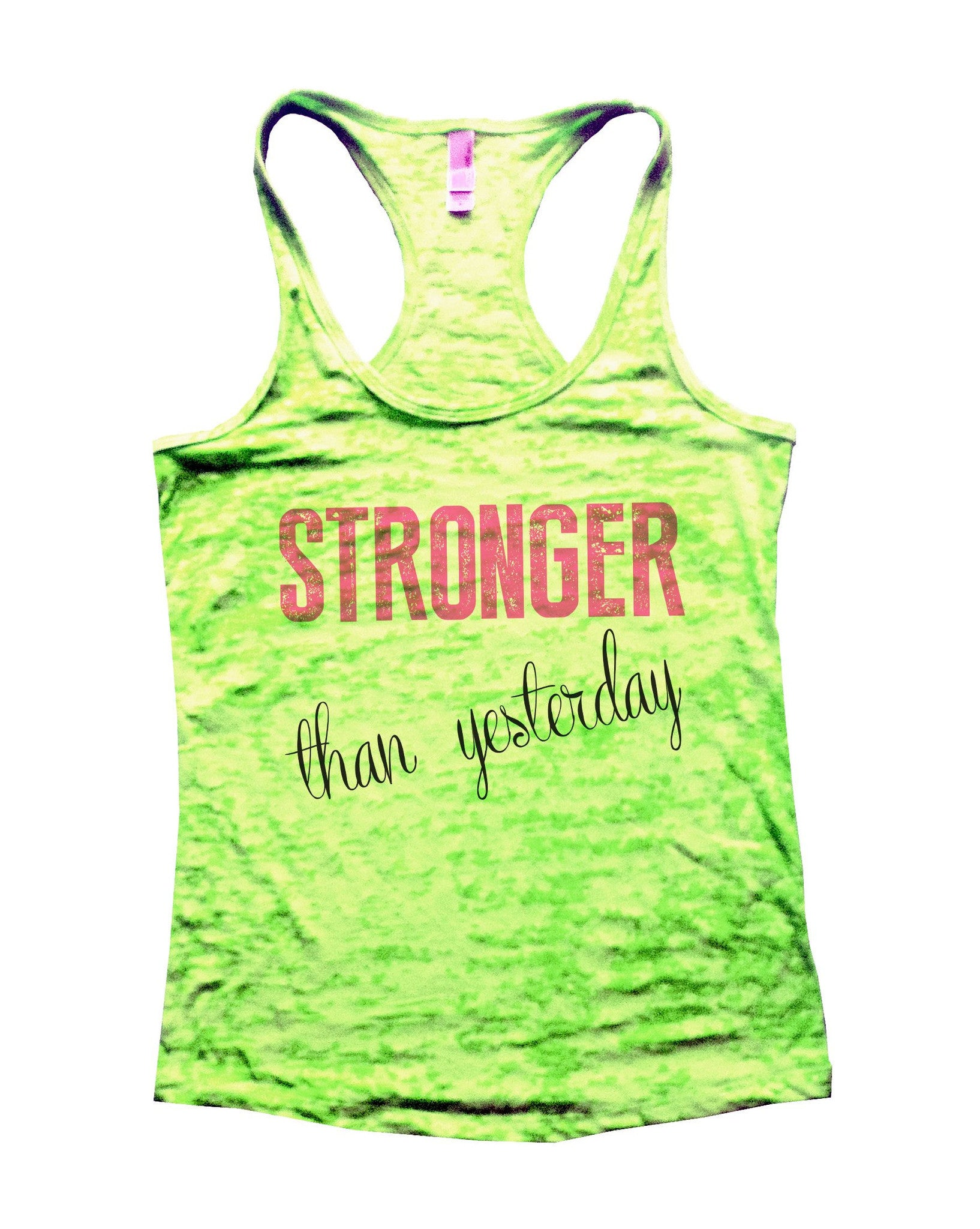 Stronger Than Yesterday Burnout Tank Top By BurnoutTankTops.com - 768 - Funny Shirts Tank Tops Burnouts and Triblends  - 2