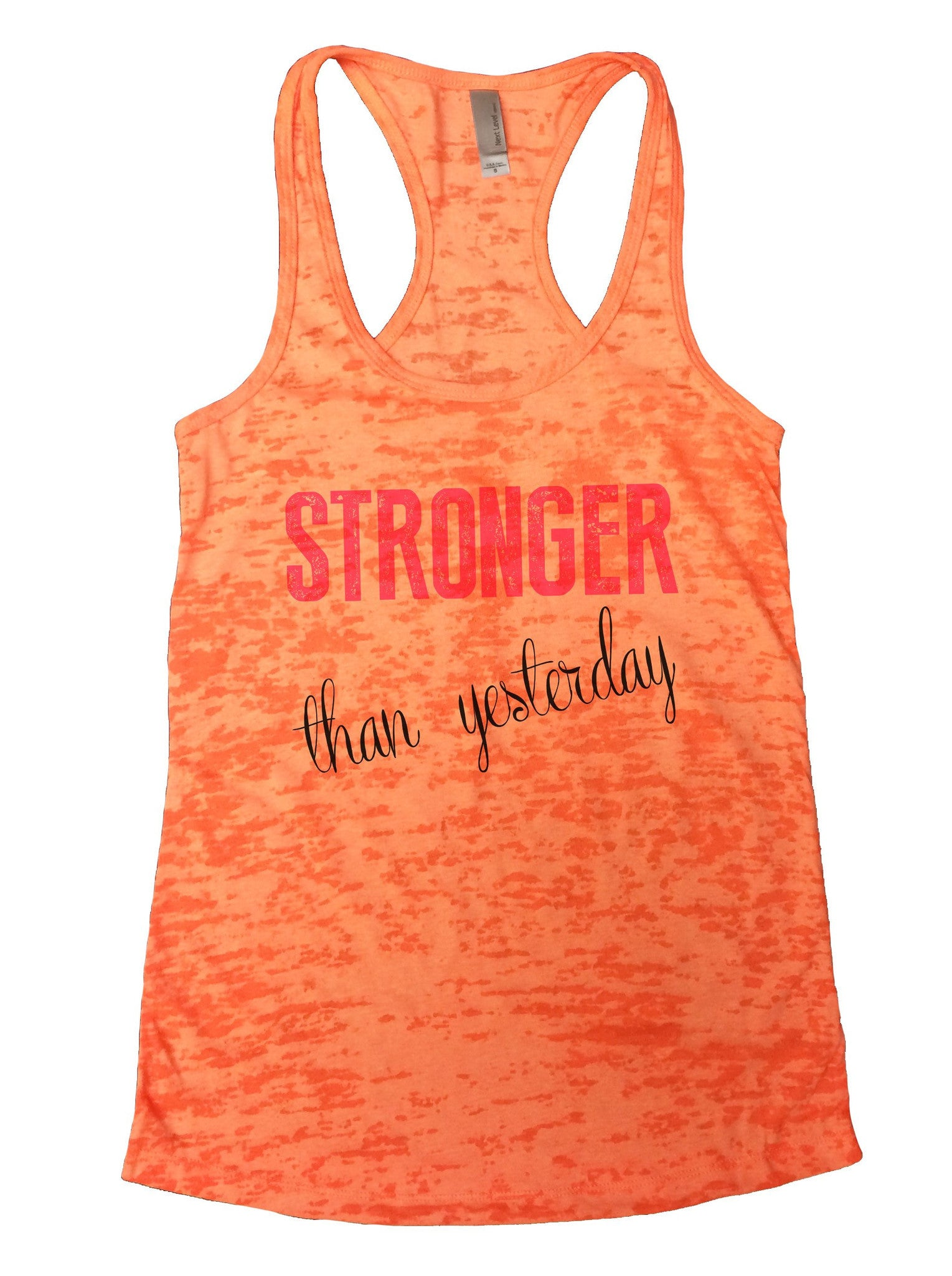 Stronger Than Yesterday Burnout Tank Top By BurnoutTankTops.com - 768 - Funny Shirts Tank Tops Burnouts and Triblends  - 3