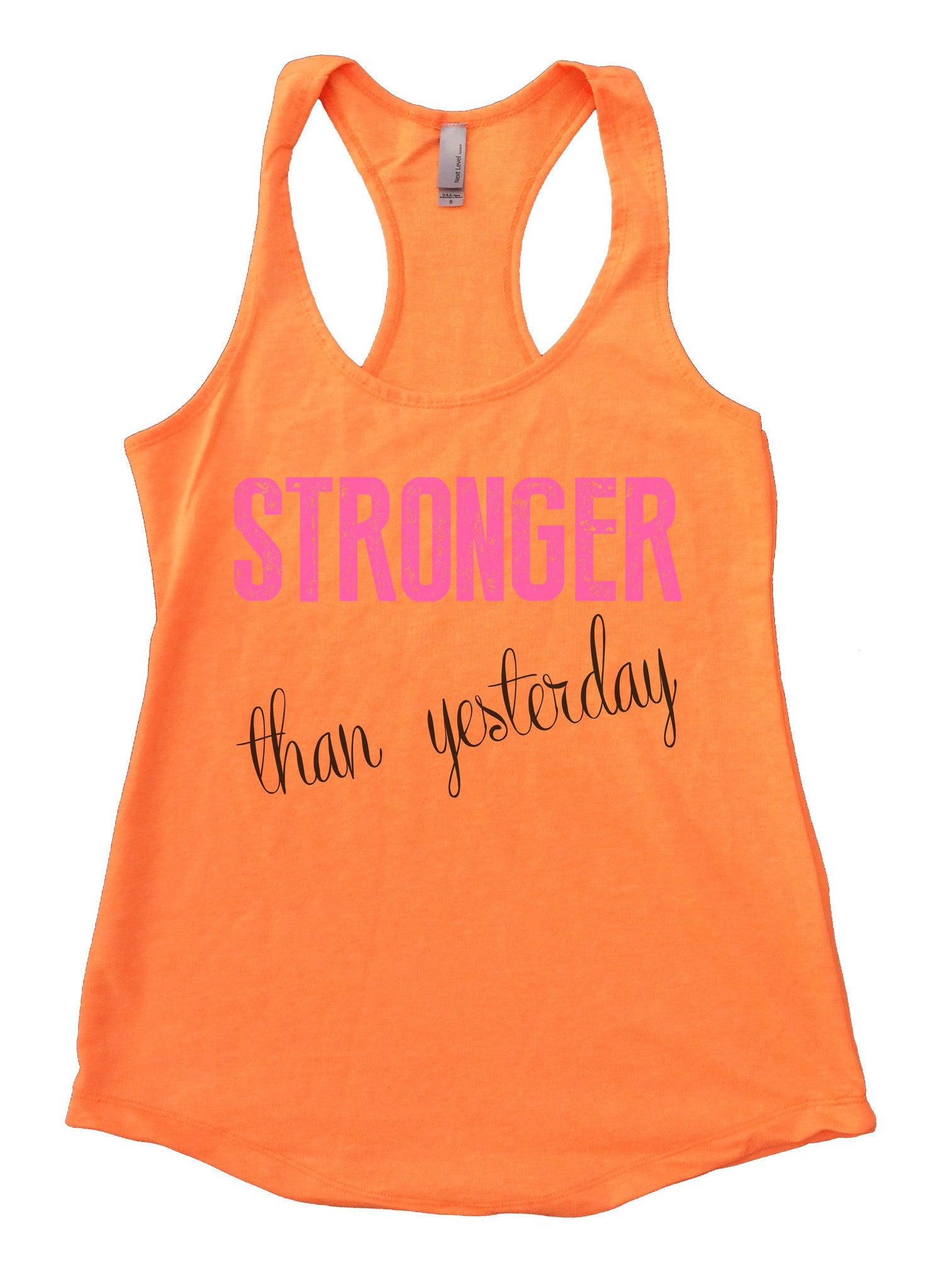 Stronger Than Yesterday Womens Workout Tank Top F768 - Funny Shirts Tank Tops Burnouts and Triblends  - 6