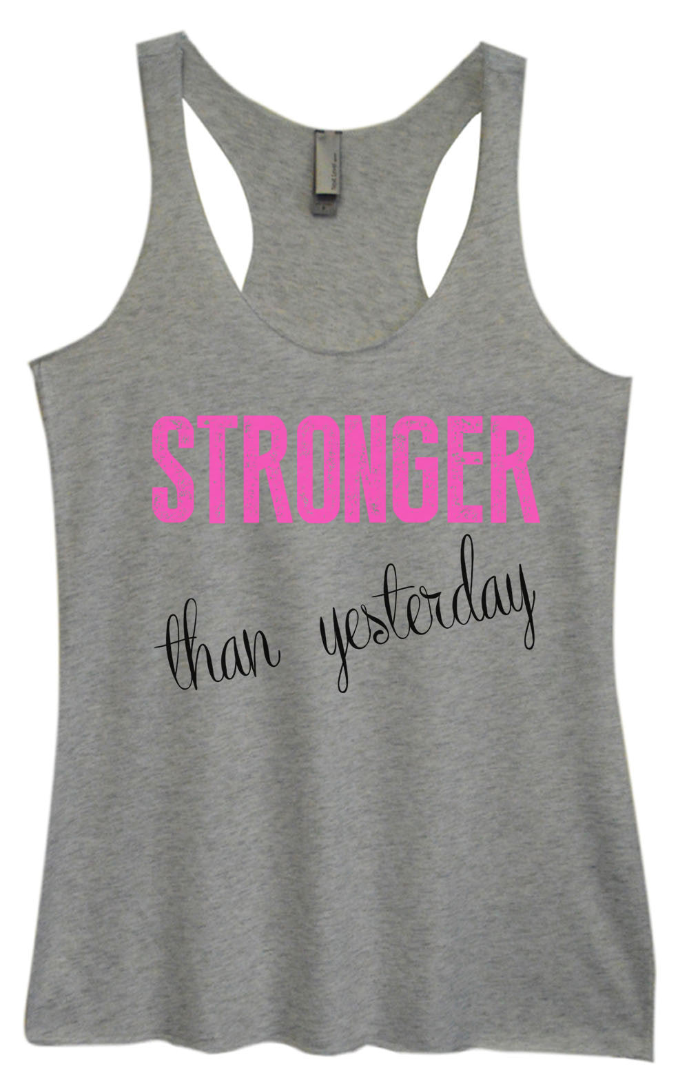 Womens Fashion Triblend Tank Top - Stronger Than Yesterday - Tri-768 - Funny Shirts Tank Tops Burnouts and Triblends  - 2