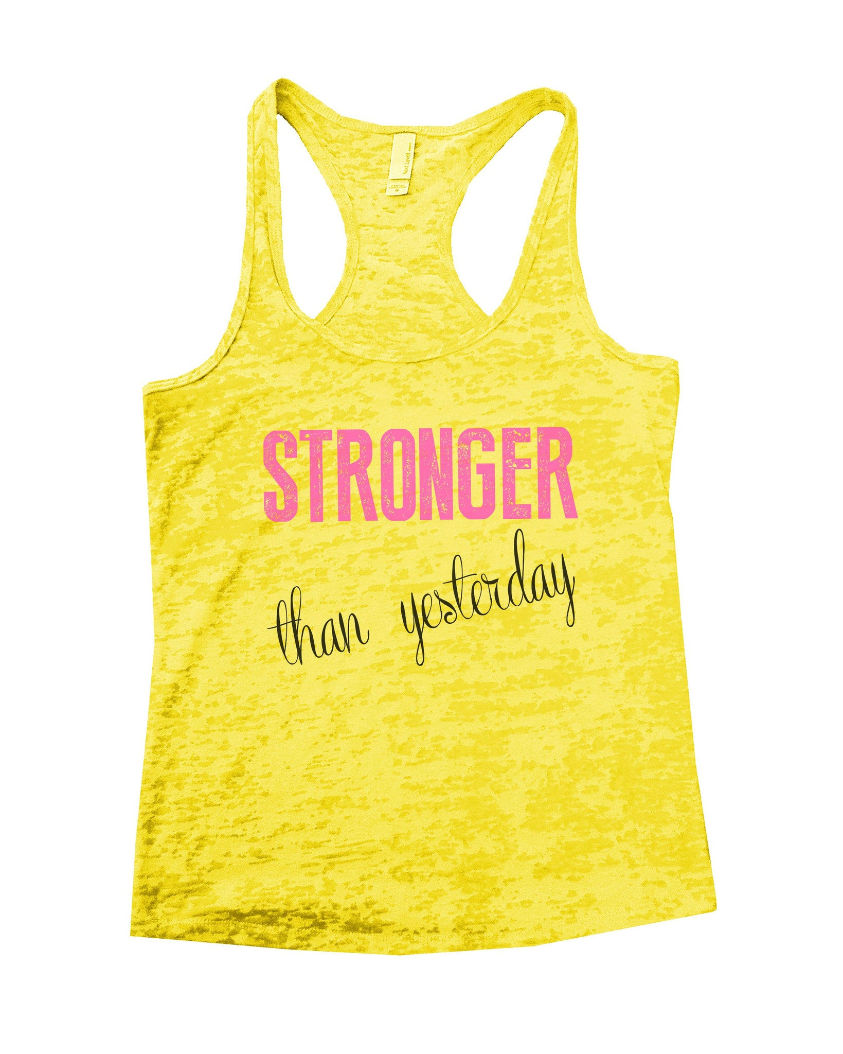 Stronger Than Yesterday Burnout Tank Top By BurnoutTankTops.com - 768 - Funny Shirts Tank Tops Burnouts and Triblends  - 7