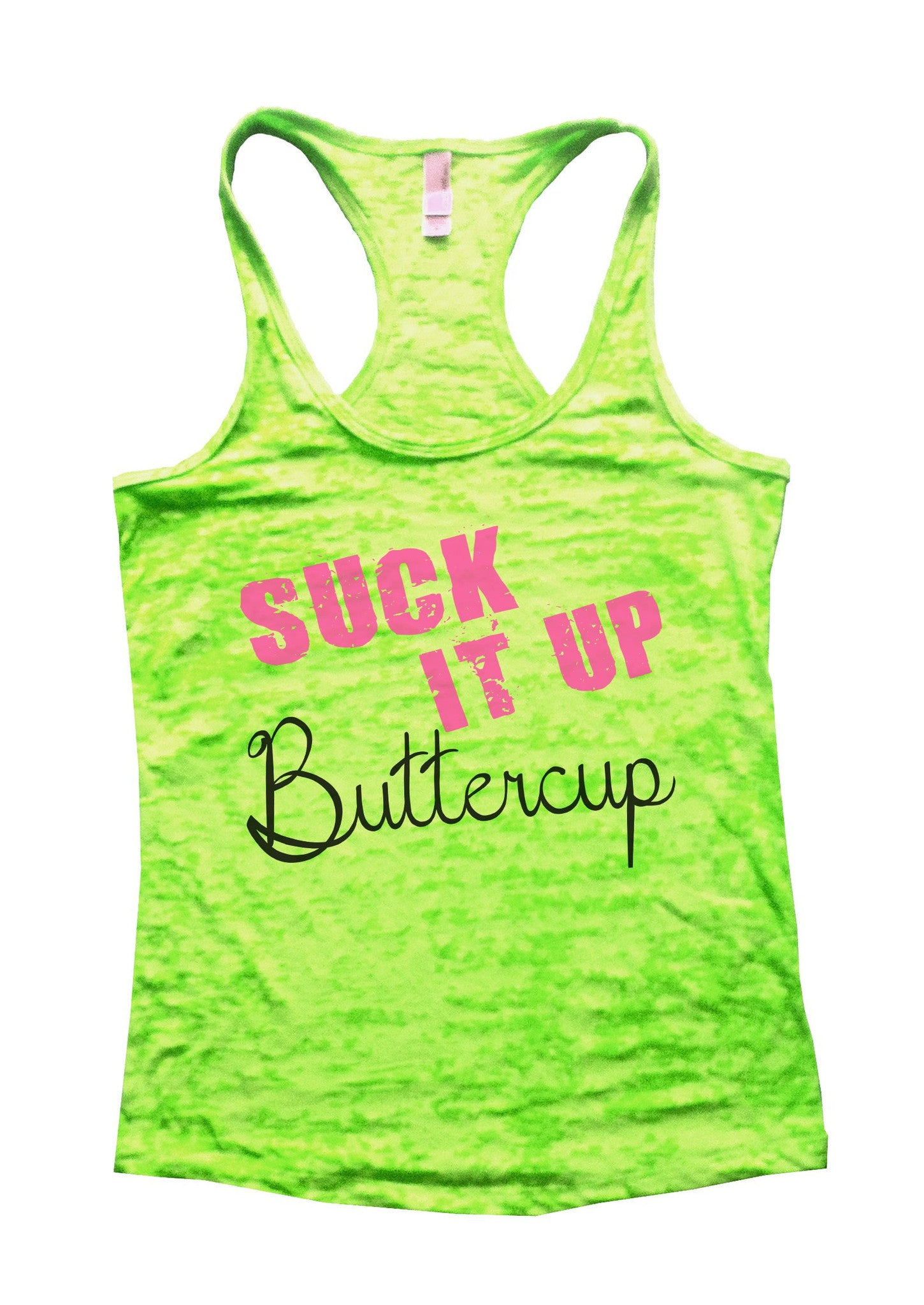 Suck It Up Buttercup Burnout Tank Top By BurnoutTankTops.com - 774 - Funny Shirts Tank Tops Burnouts and Triblends  - 2