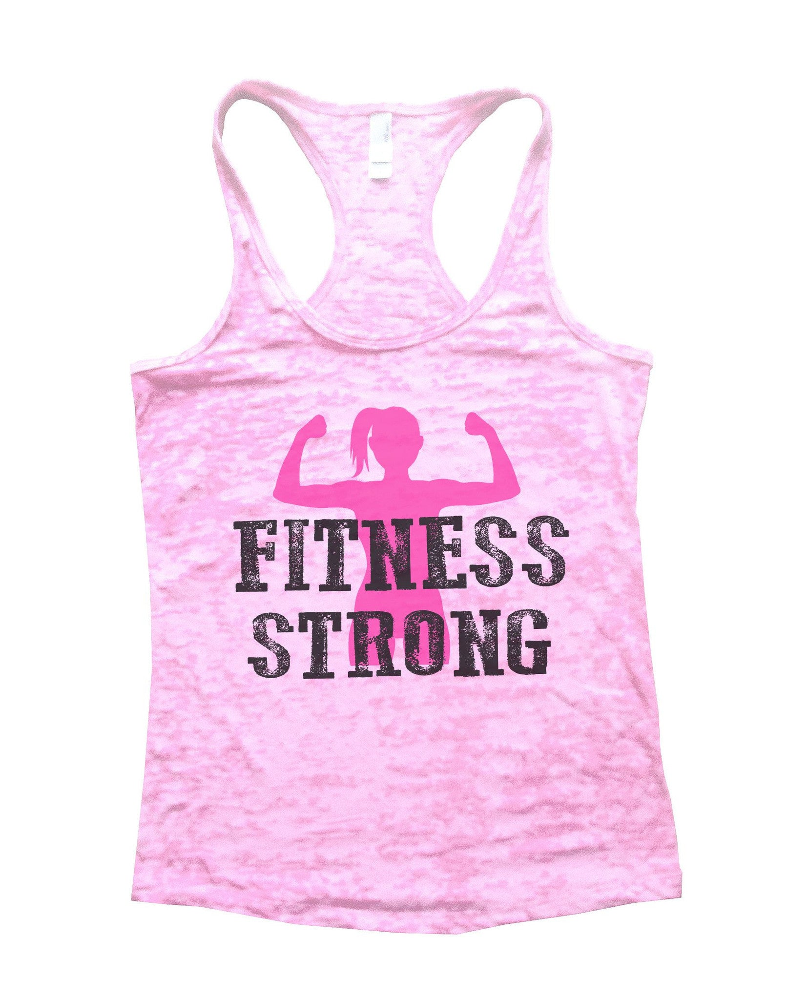 Fitness Strong Burnout Tank Top By BurnoutTankTops.com - 782 - Funny Shirts Tank Tops Burnouts and Triblends  - 1