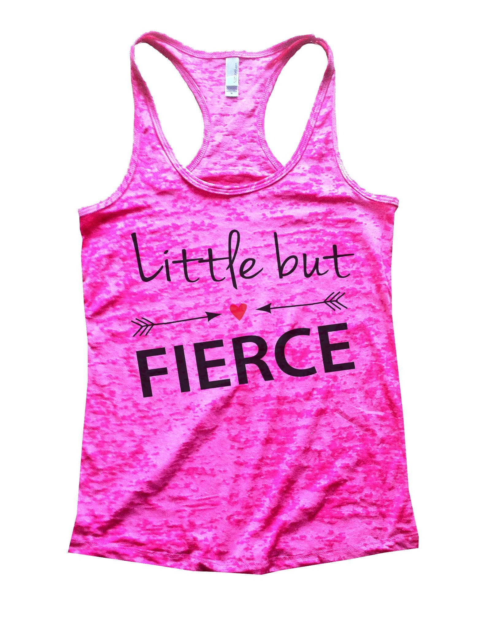 Little But Fierce Burnout Tank Top By BurnoutTankTops.com - 787 - Funny Shirts Tank Tops Burnouts and Triblends  - 5