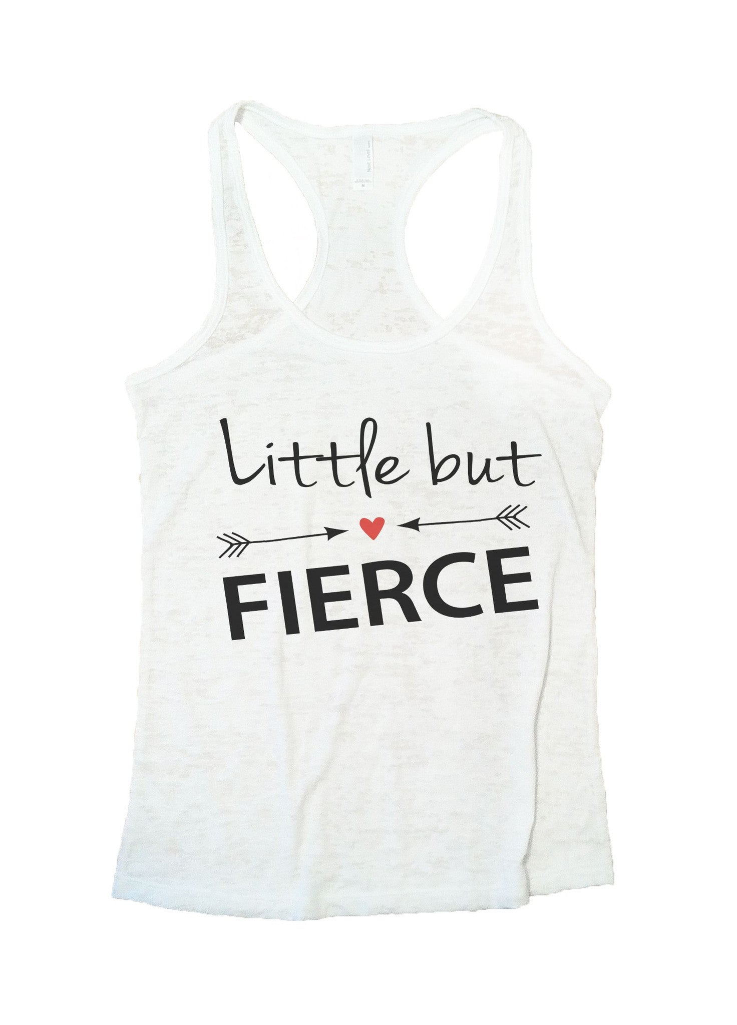 Little But Fierce Burnout Tank Top By BurnoutTankTops.com - 787 - Funny Shirts Tank Tops Burnouts and Triblends  - 6