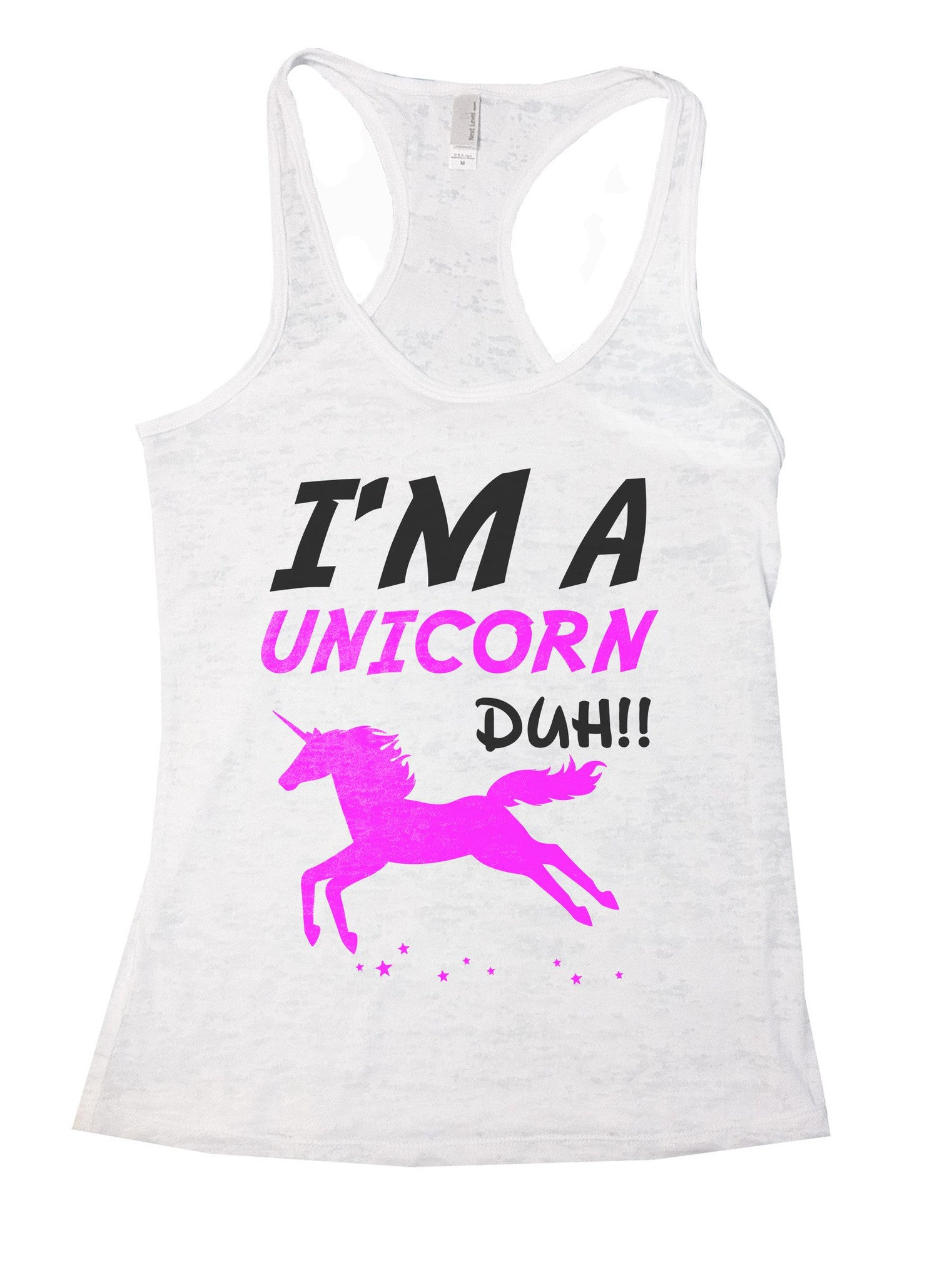 I'm A Unicorn Duh Burnout Tank Top By BurnoutTankTops.com - 795 - Funny Shirts Tank Tops Burnouts and Triblends  - 6