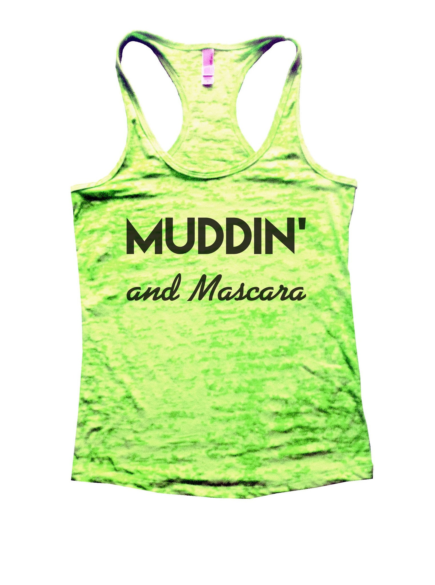 Muddin And Mascara Burnout Tank Top By BurnoutTankTops.com - 803 - Funny Shirts Tank Tops Burnouts and Triblends  - 2