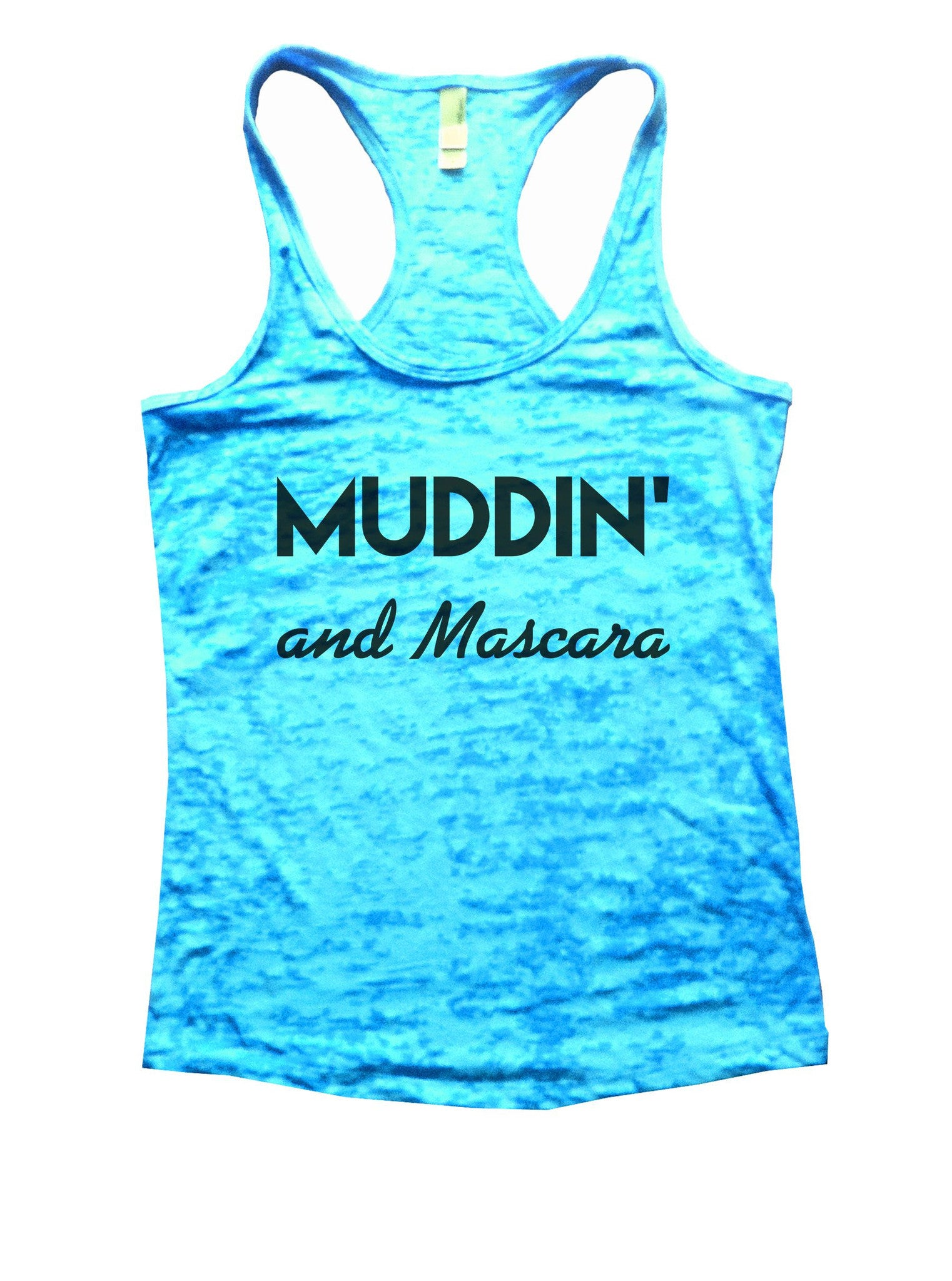 Muddin And Mascara Burnout Tank Top By BurnoutTankTops.com - 803 - Funny Shirts Tank Tops Burnouts and Triblends  - 4