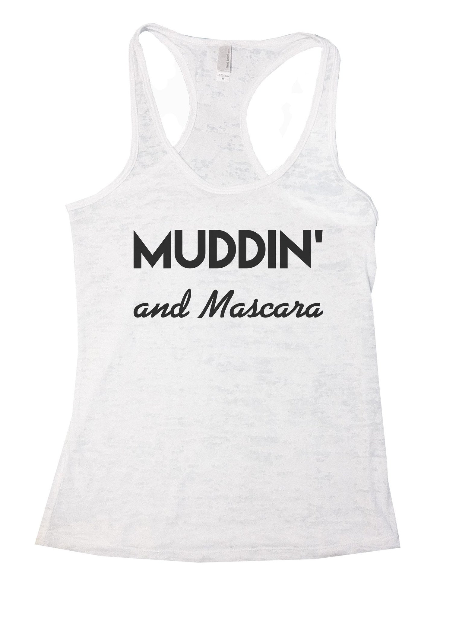 Muddin And Mascara Burnout Tank Top By BurnoutTankTops.com - 803 - Funny Shirts Tank Tops Burnouts and Triblends  - 5