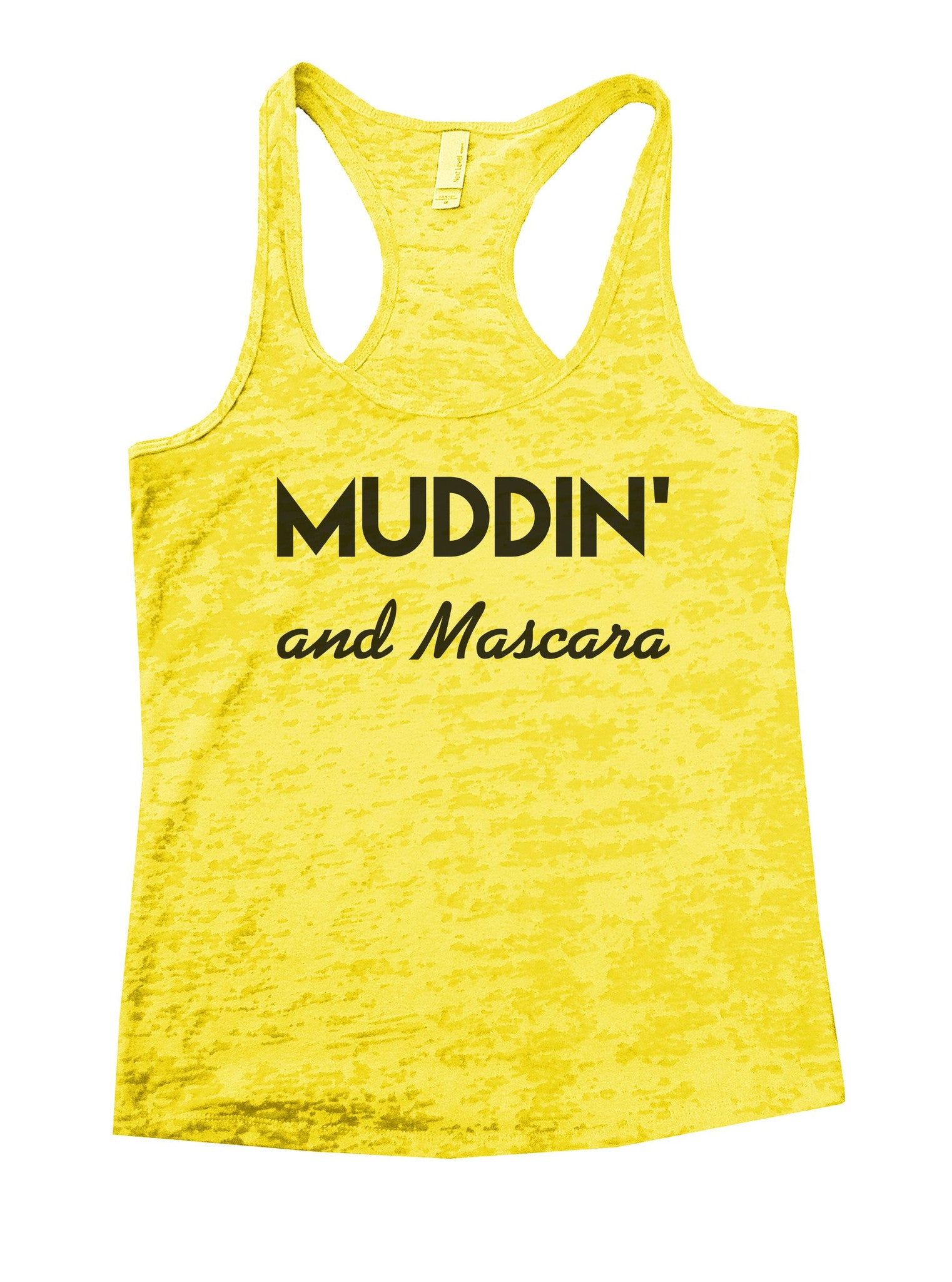 Muddin And Mascara Burnout Tank Top By BurnoutTankTops.com - 803 - Funny Shirts Tank Tops Burnouts and Triblends  - 6