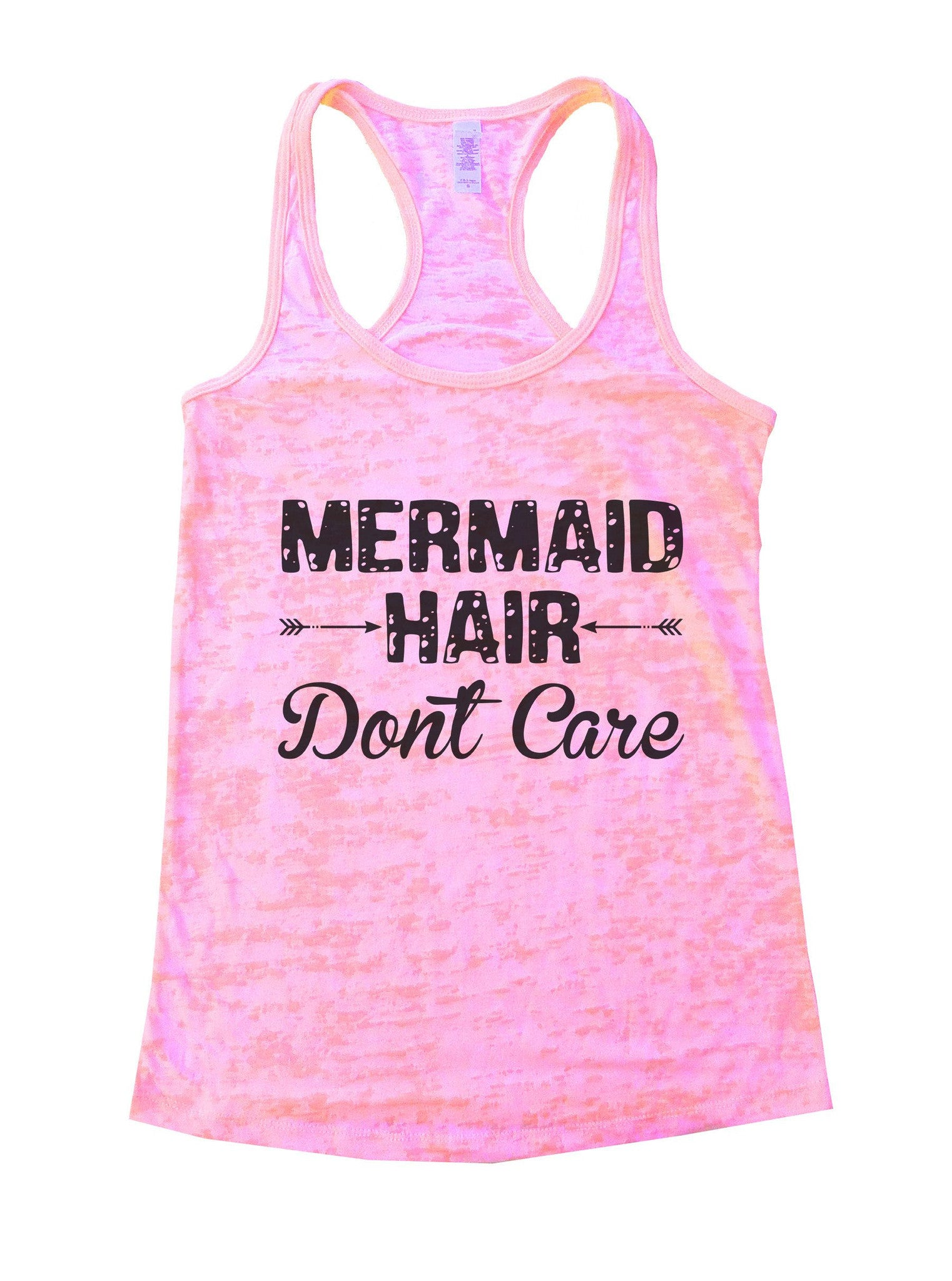 Mermaid Hair Dont Care Burnout Tank Top By BurnoutTankTops.com - 833 - Funny Shirts Tank Tops Burnouts and Triblends  - 1