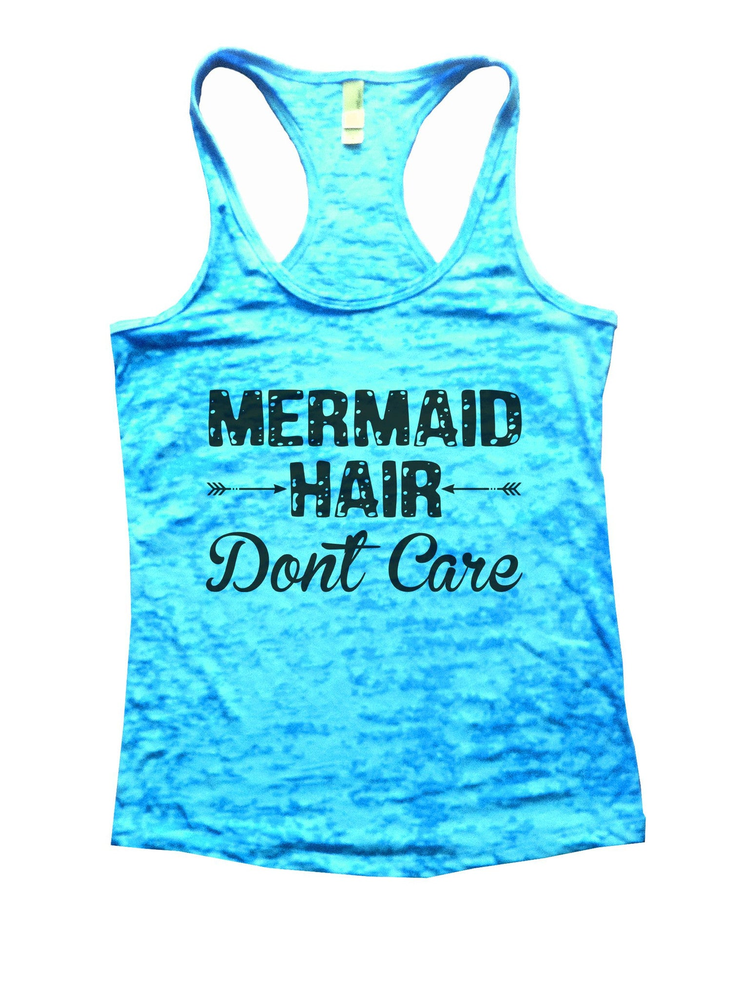 Mermaid Hair Dont Care Burnout Tank Top By BurnoutTankTops.com - 833 - Funny Shirts Tank Tops Burnouts and Triblends  - 4
