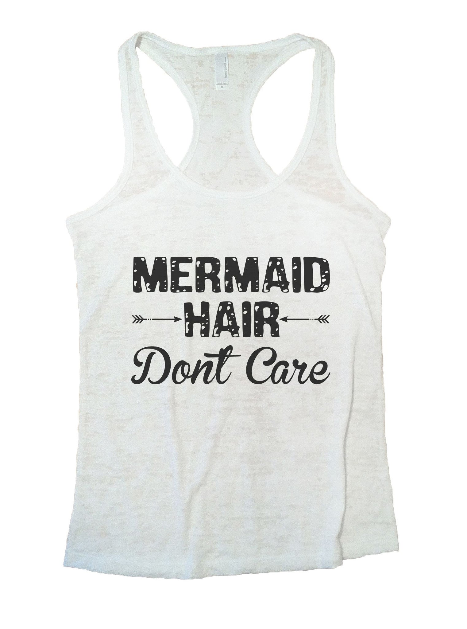 Mermaid Hair Dont Care Burnout Tank Top By BurnoutTankTops.com - 833 - Funny Shirts Tank Tops Burnouts and Triblends  - 6