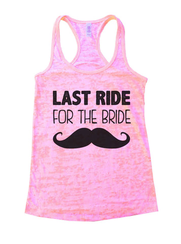 Last Ride For The Bride Burnout Tank Top By BurnoutTankTops.com - 835 - Funny Shirts Tank Tops Burnouts and Triblends  - 1