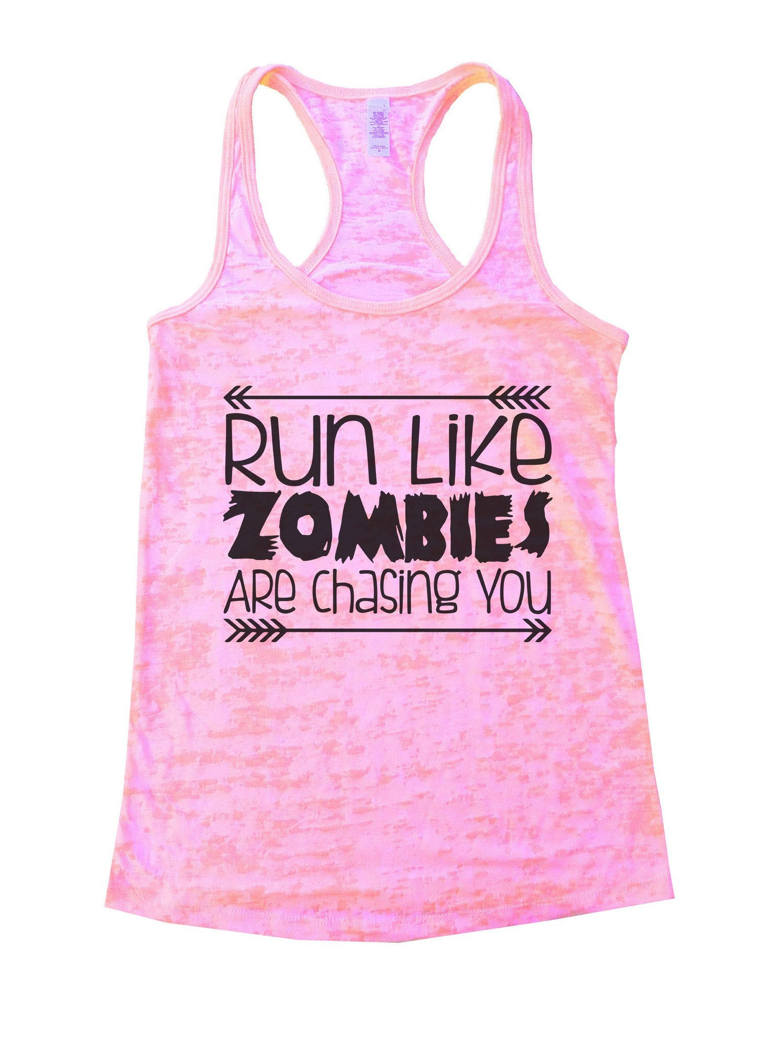 Run Like Zombies Are Chasing You Burnout Tank Top By BurnoutTankTops.com - 837 - Funny Shirts Tank Tops Burnouts and Triblends  - 1