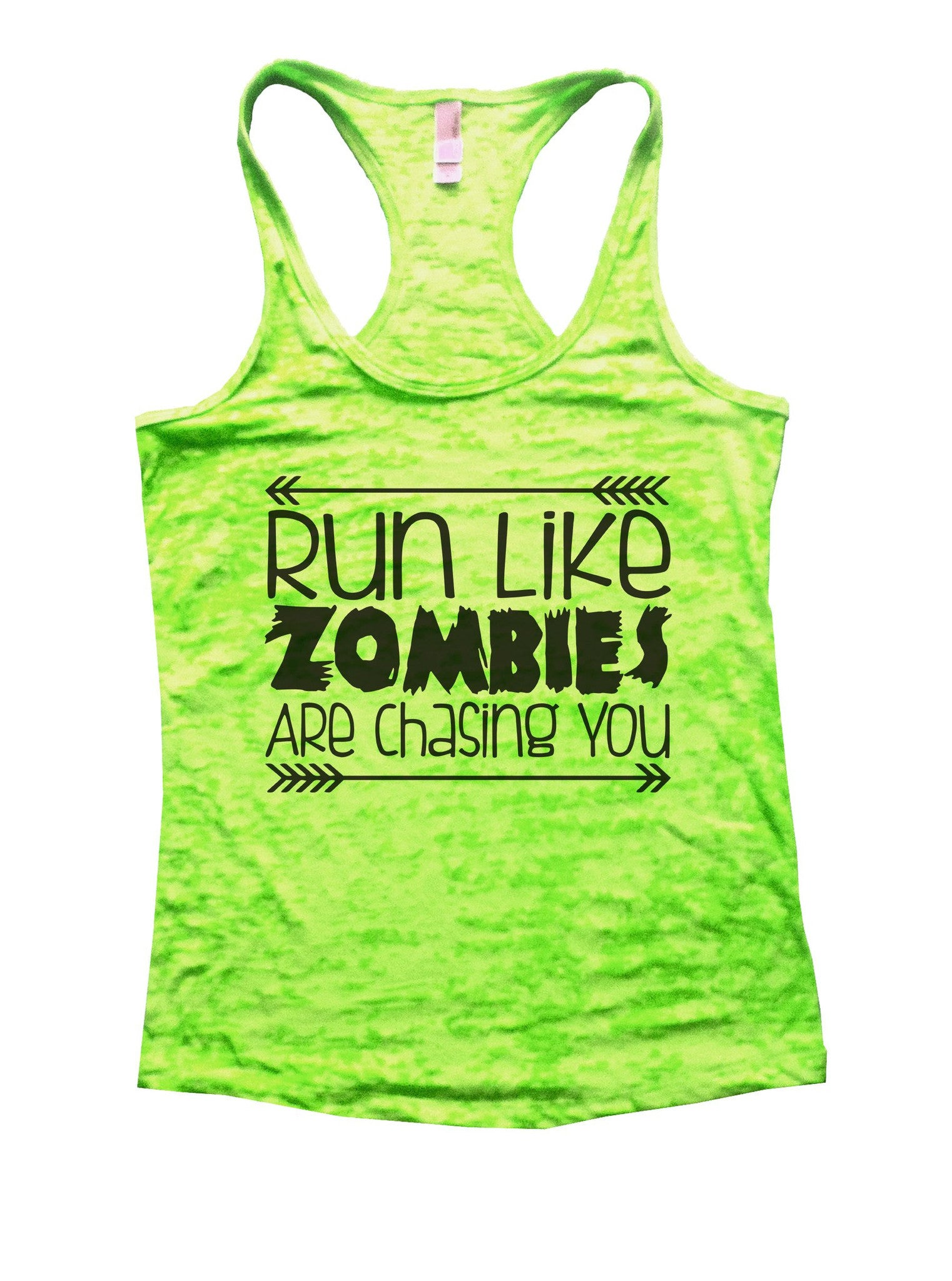 Run Like Zombies Are Chasing You Burnout Tank Top By BurnoutTankTops.com - 837 - Funny Shirts Tank Tops Burnouts and Triblends  - 2