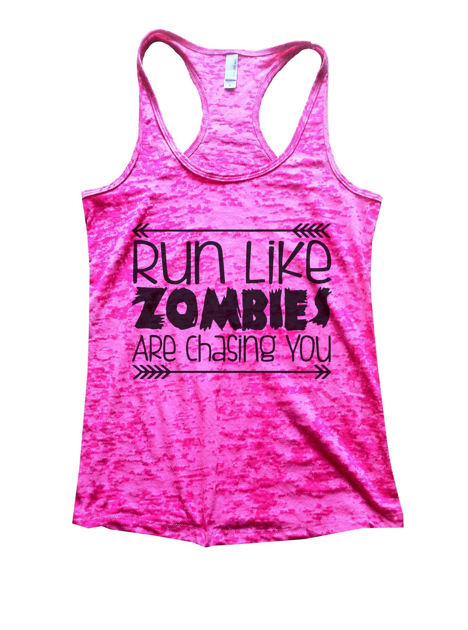 Run Like Zombies Are Chasing You Burnout Tank Top By BurnoutTankTops.com - 837 - Funny Shirts Tank Tops Burnouts and Triblends  - 5