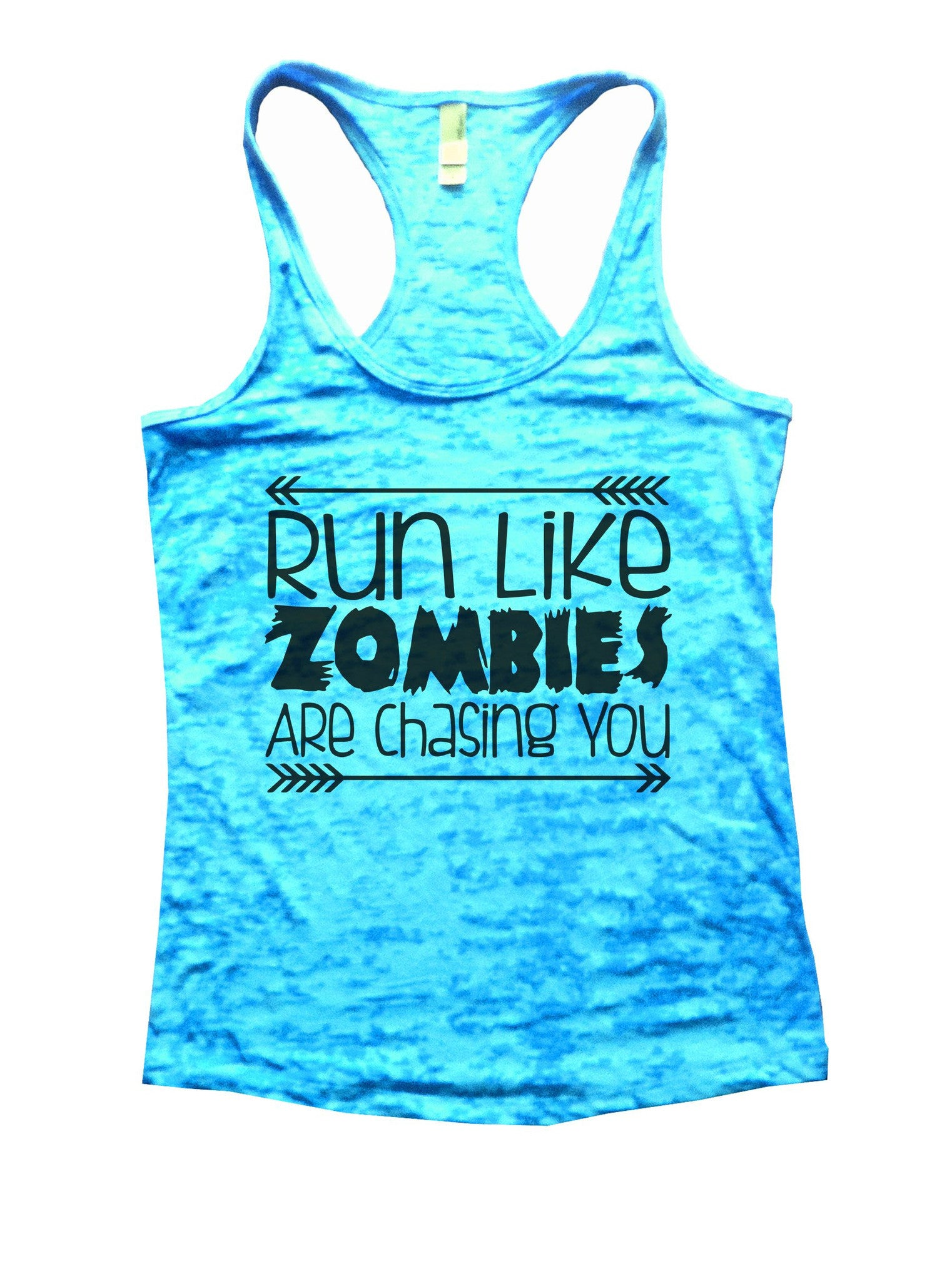 Run Like Zombies Are Chasing You Burnout Tank Top By BurnoutTankTops.com - 837 - Funny Shirts Tank Tops Burnouts and Triblends  - 4
