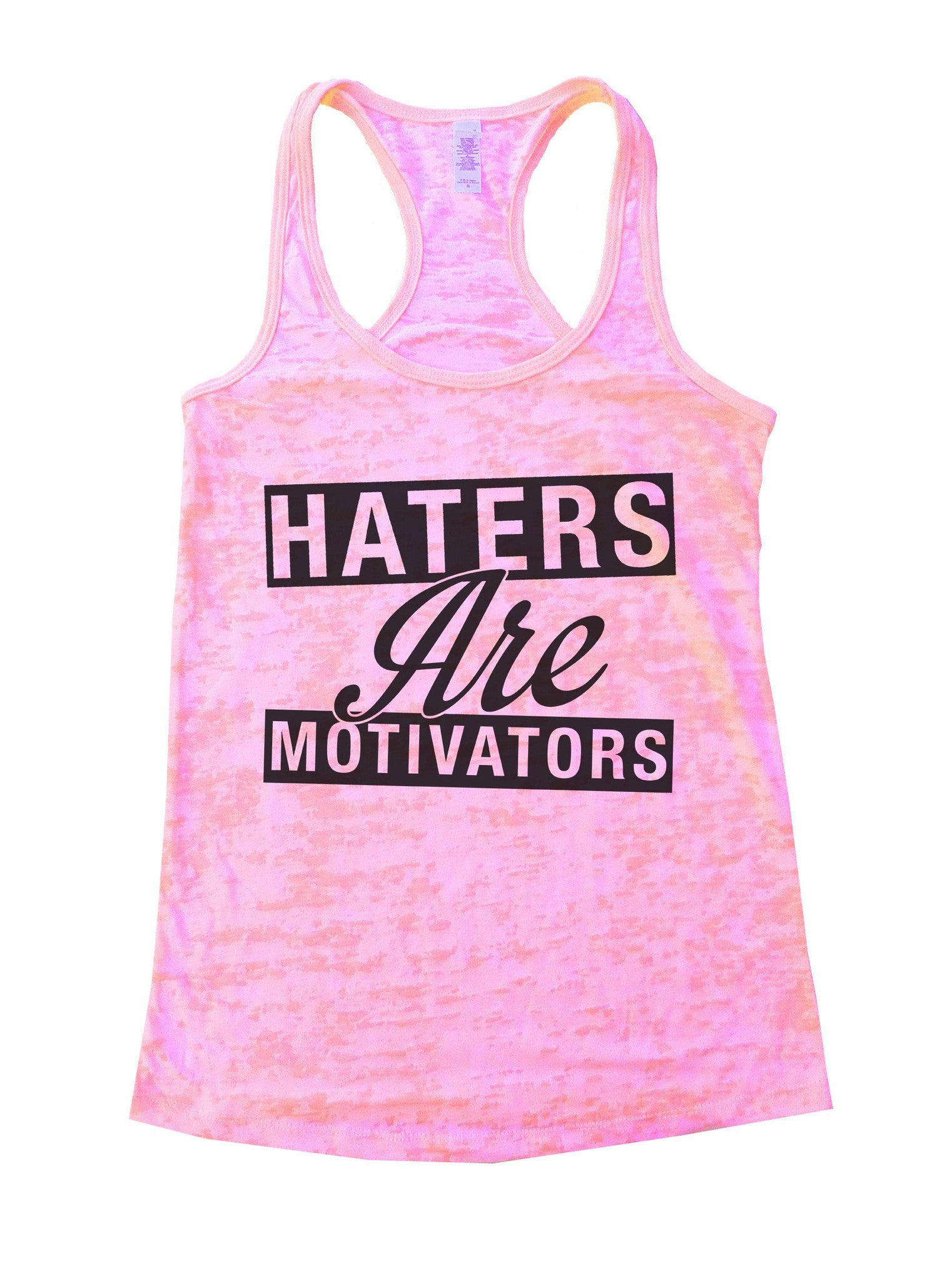 Haters Are Motivators Burnout Tank Top By BurnoutTankTops.com - 842 - Funny Shirts Tank Tops Burnouts and Triblends  - 1