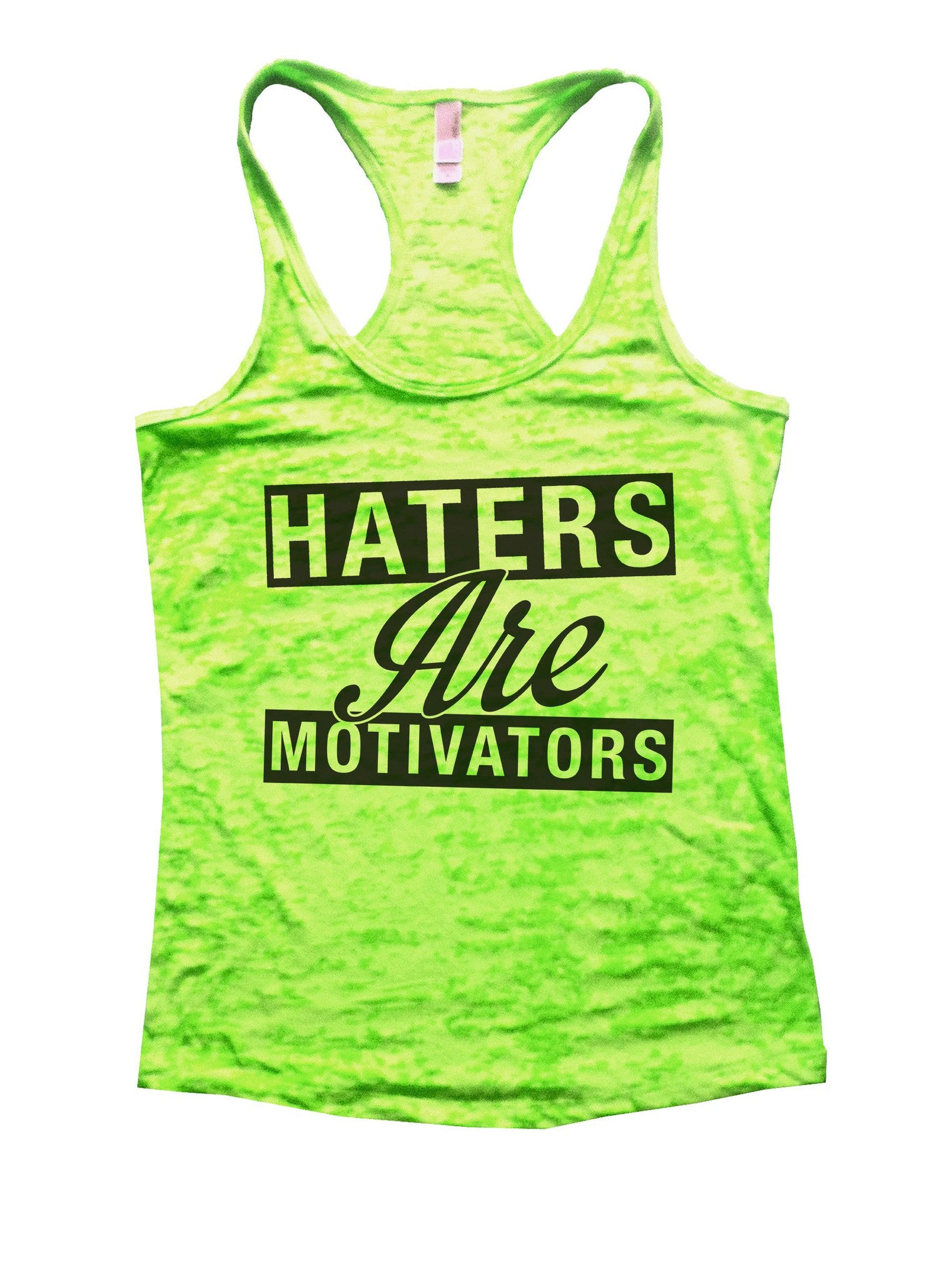Haters Are Motivators Burnout Tank Top By BurnoutTankTops.com - 842 - Funny Shirts Tank Tops Burnouts and Triblends  - 2