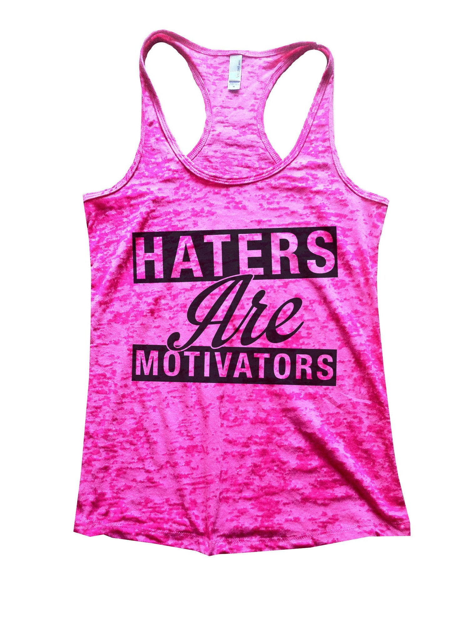 Haters Are Motivators Burnout Tank Top By BurnoutTankTops.com - 842 - Funny Shirts Tank Tops Burnouts and Triblends  - 5