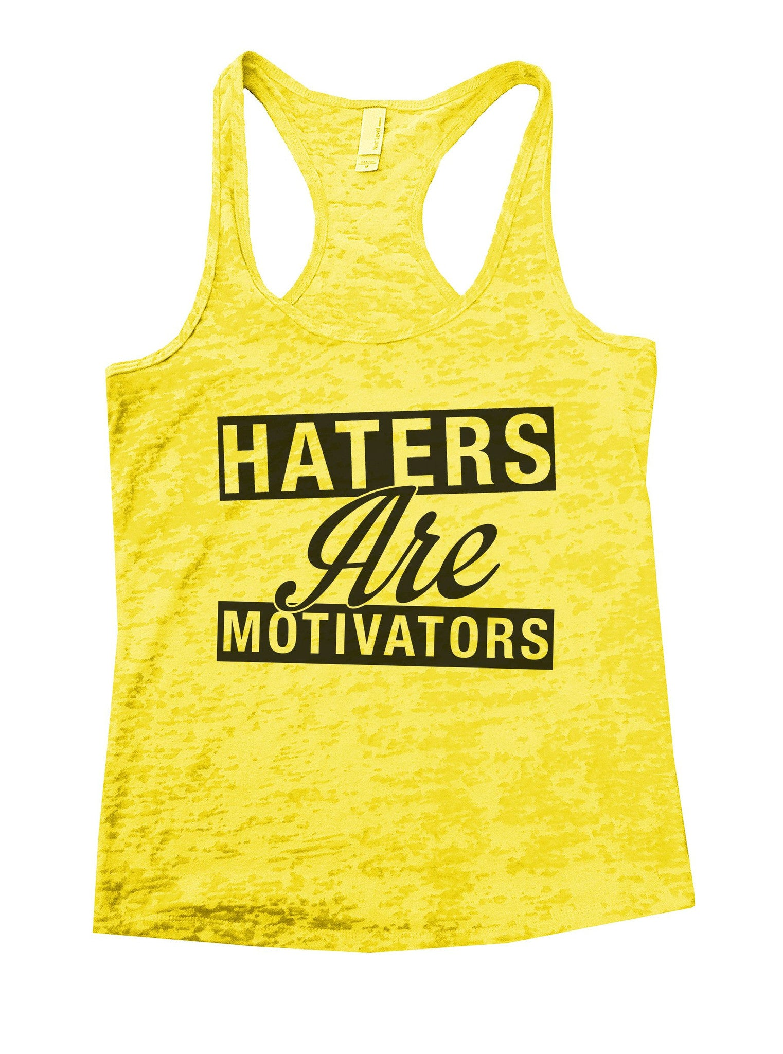Haters Are Motivators Burnout Tank Top By BurnoutTankTops.com - 842 - Funny Shirts Tank Tops Burnouts and Triblends  - 7